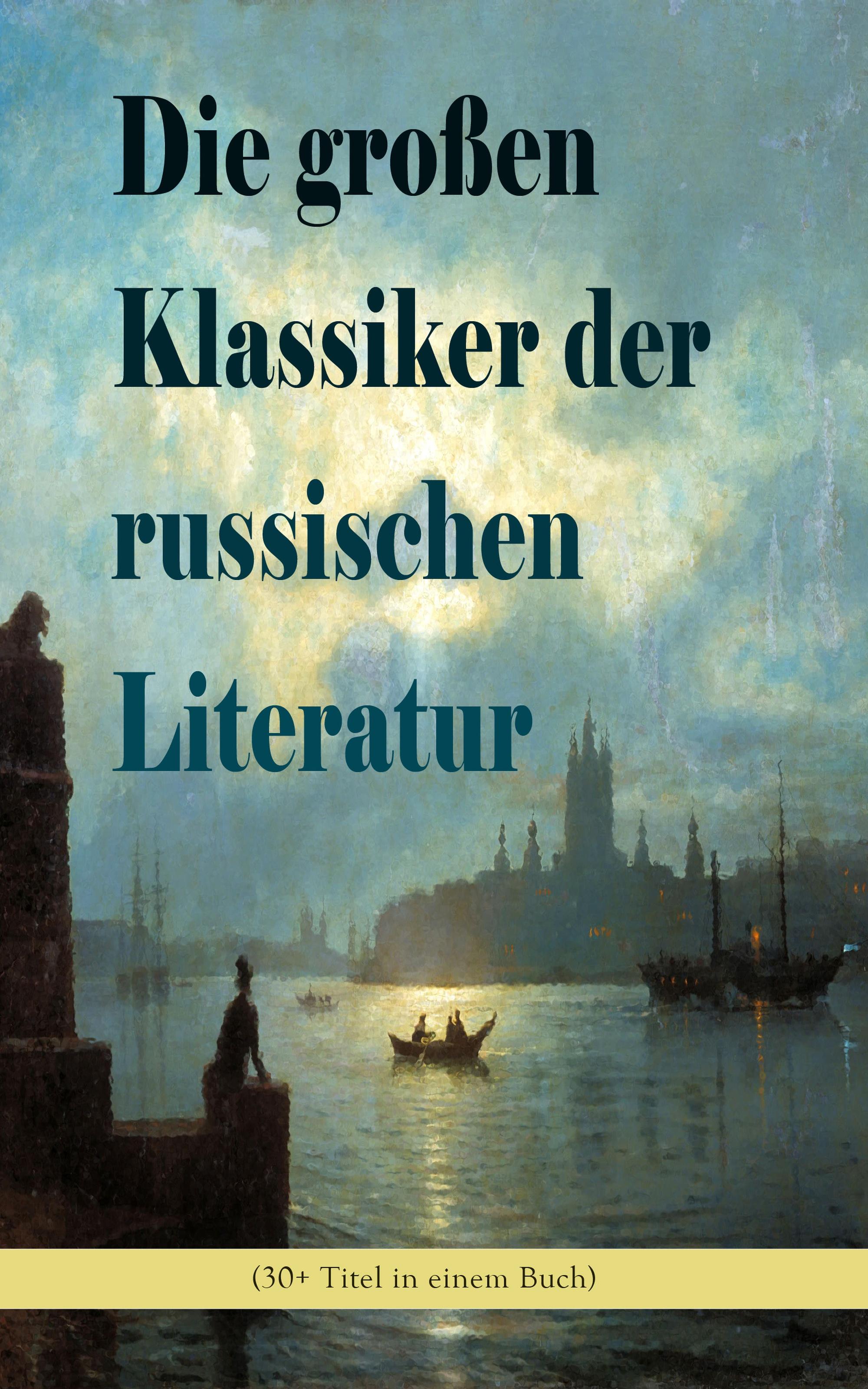Michail Lermontow Die großen Klassiker der russischen Literatur (30+ Titel in einem Buch) michail roscin spomienka na annu