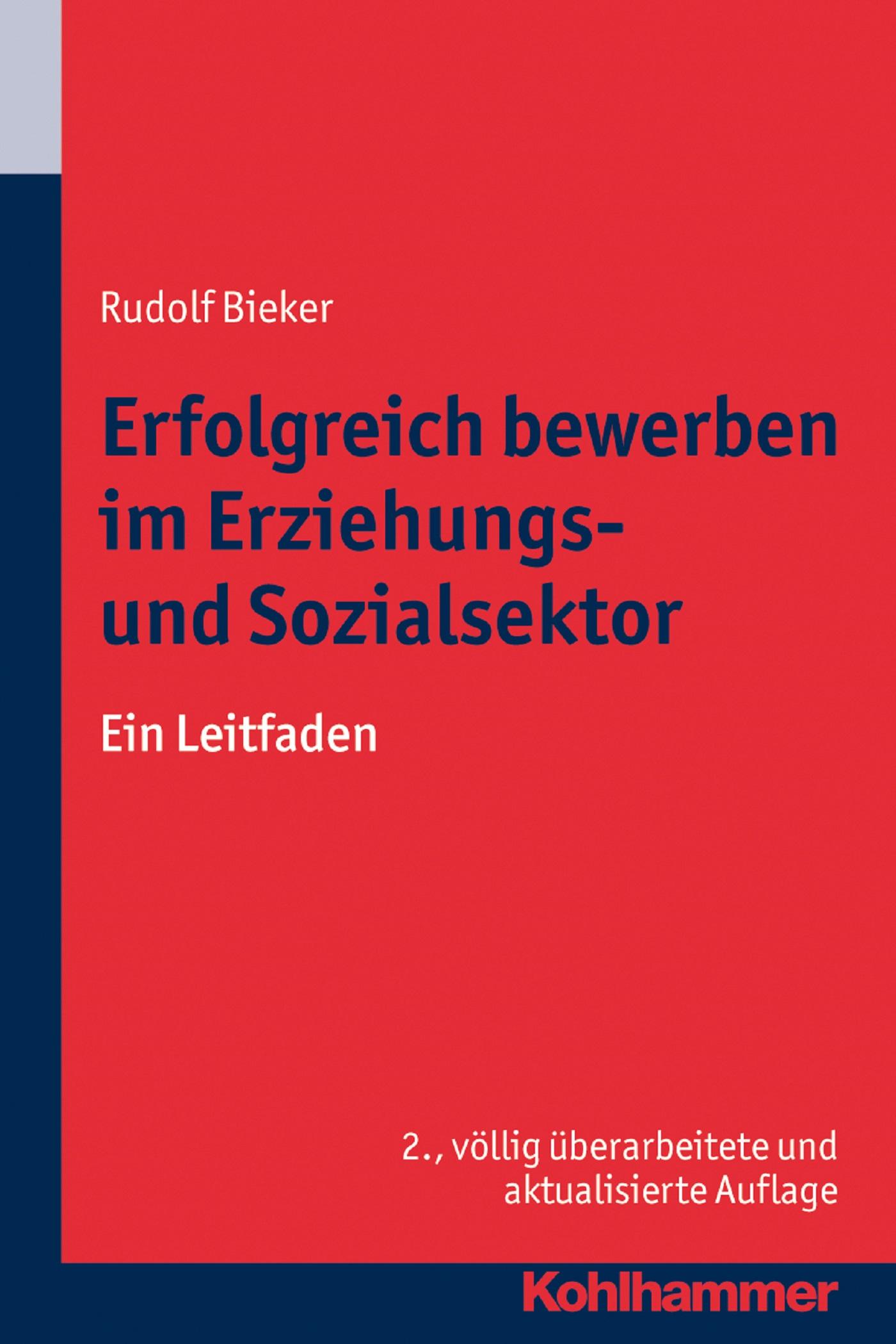 Rudolf Bieker Erfolgreich bewerben im Erziehungs- und Sozialsektor eberhardt hofmann erfolgreich bewerben auf augenhohe ein etwas anderer praxisleitfaden fur bewerber