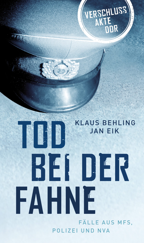 Klaus Behling Tod bei der Fahne klaus behling mata haris in ostberlin