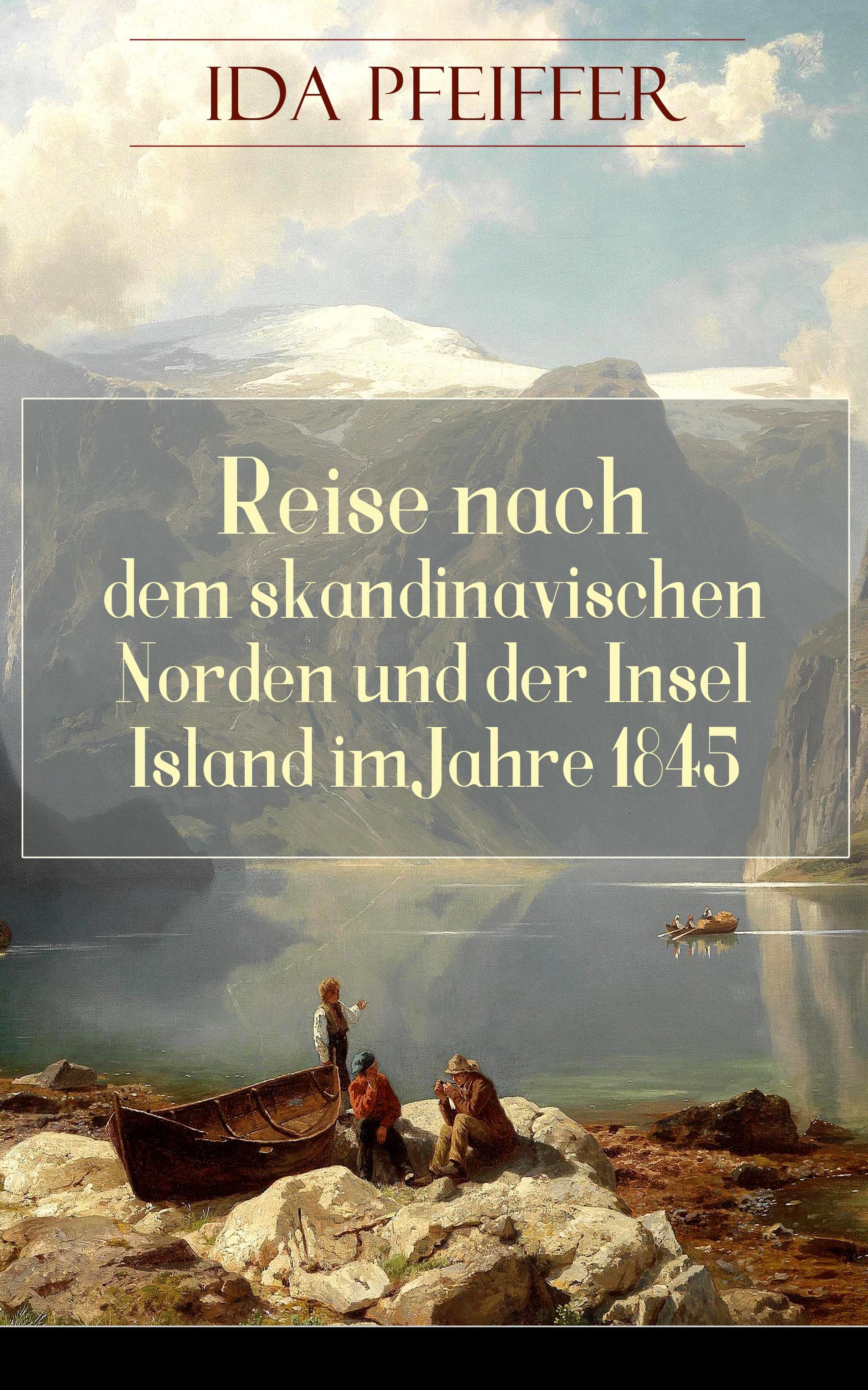 Ida Pfeiffer Reise nach dem skandinavischen Norden und der Insel Island im Jahre 1845. mozart auf der reise nach prag