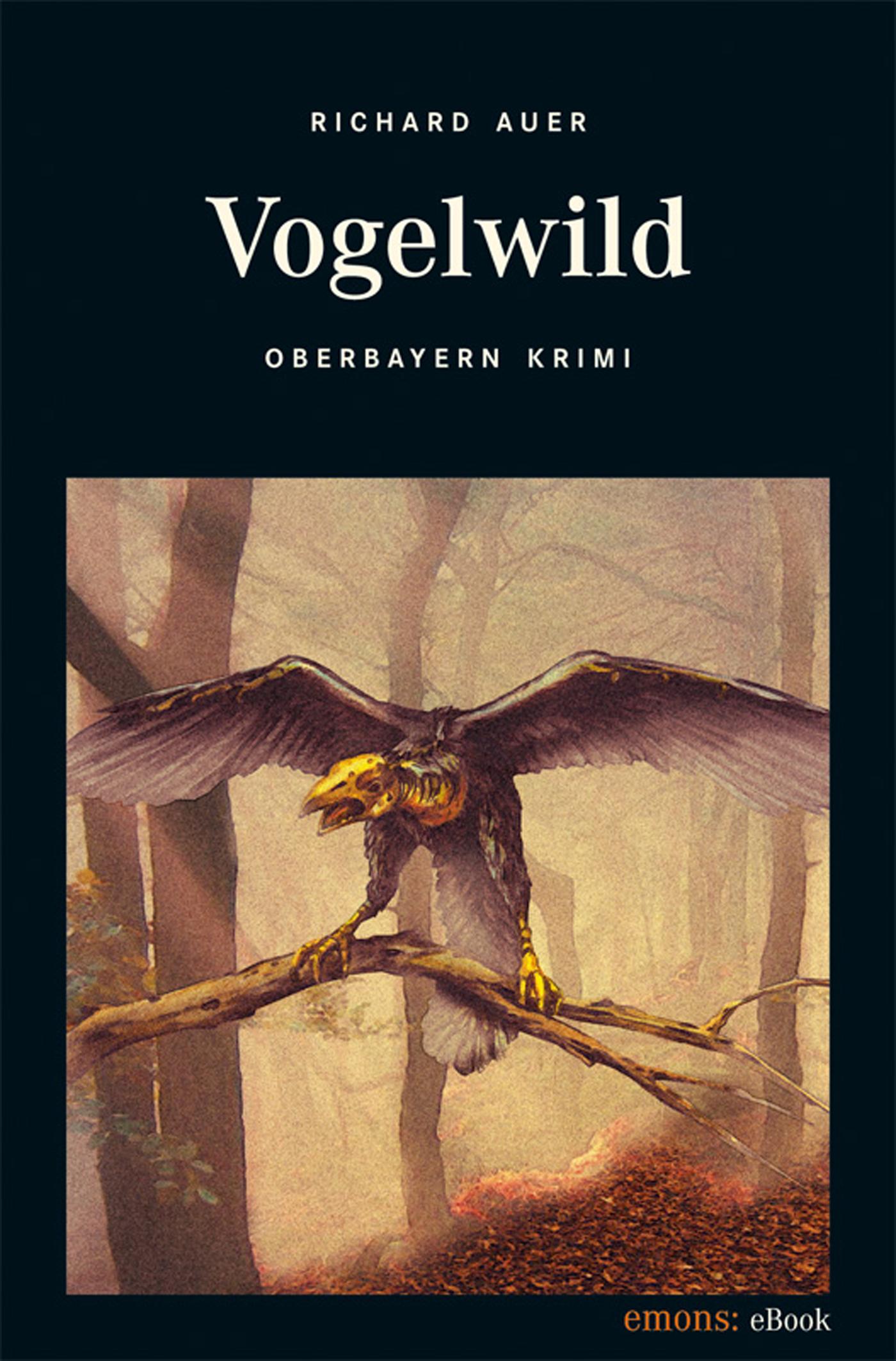 Richard Auer Vogelwild rebecca myga der deutsche regionalkrimi der roman vogelwild von richard auer