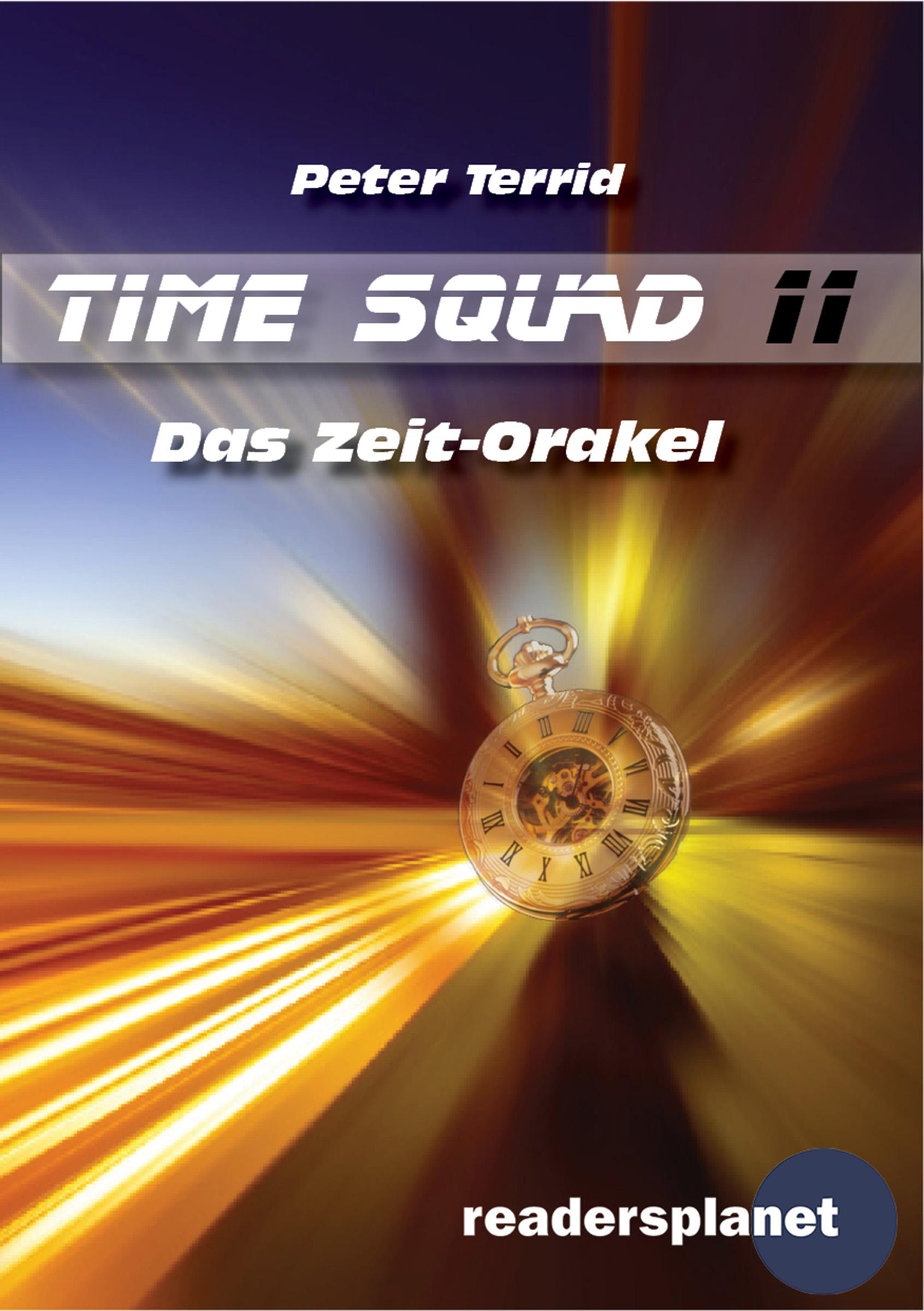 Peter Terrid Time Squad 11: Das Zeit-Orakel peter rabbit nurser rhyme time