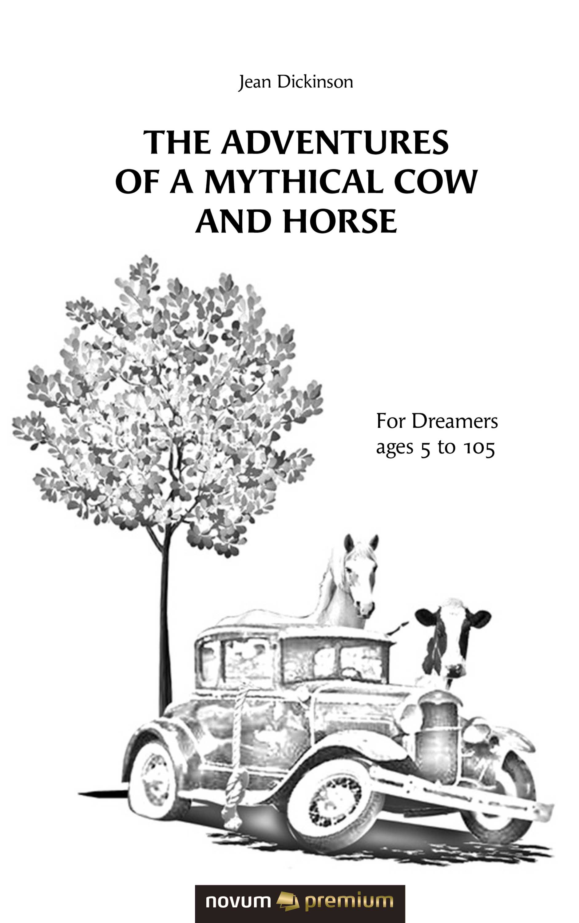 Jean Dickinson The Adventures of a Mythical Cow and Horse jean m burroughs children of destiny true adventures of three cultures