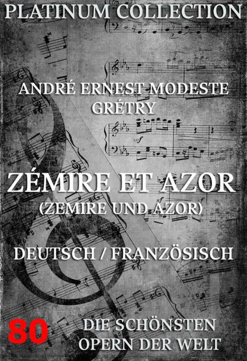 Jean-François Marmontel Zémire et Azor (Zemire und Azor)