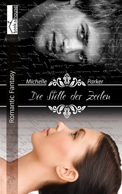 Michelle Parker Die Stille der Zeilen susan laine aus der stille