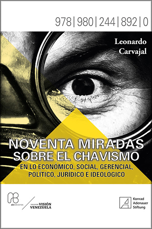Leonardo Carvajal Noventa miradas sobre el chavismo ceo birji binance o zaprete ico forkah i perspektivah kitaiskogo rynka