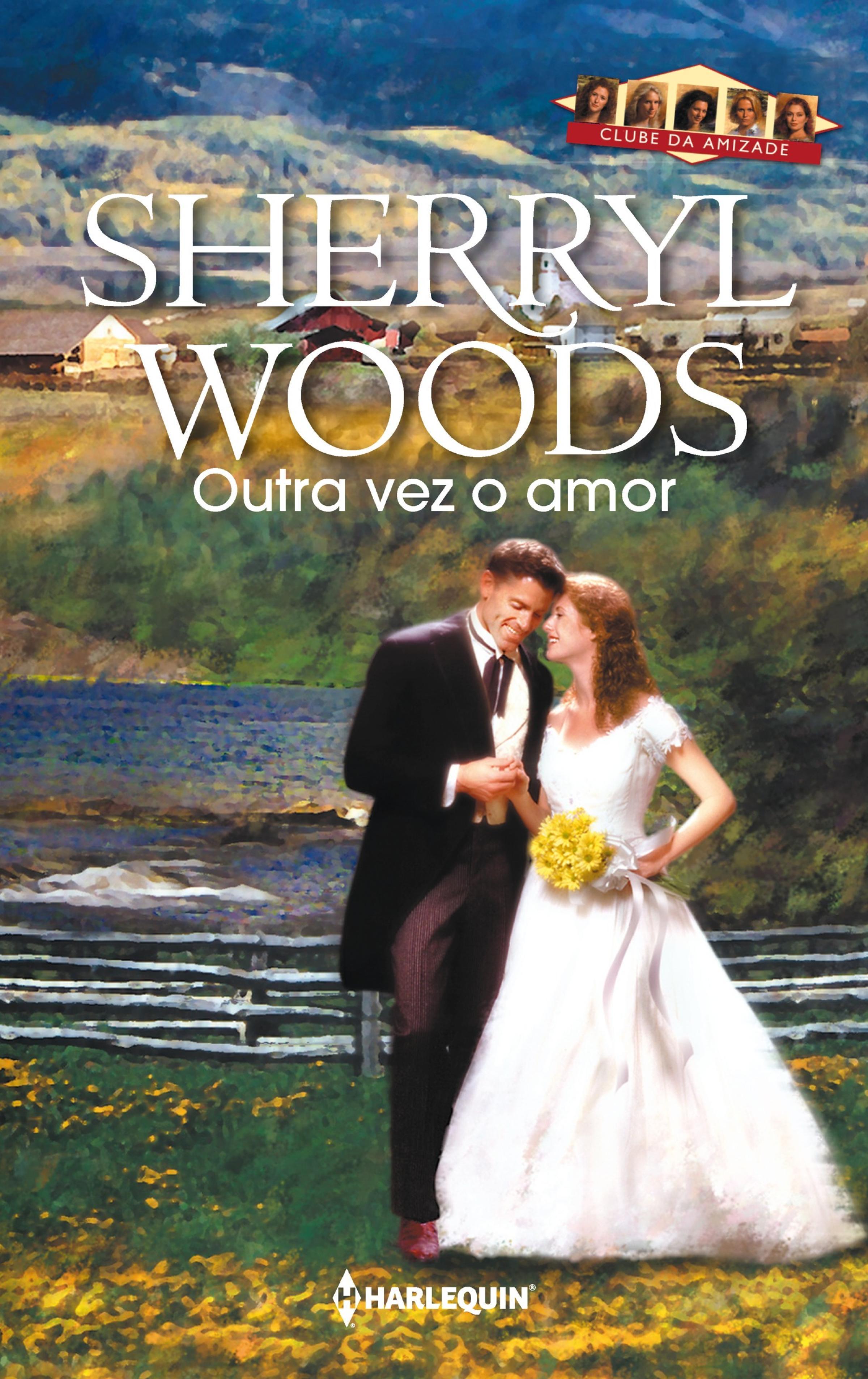 Sherryl Woods Outra vez o amor недорого
