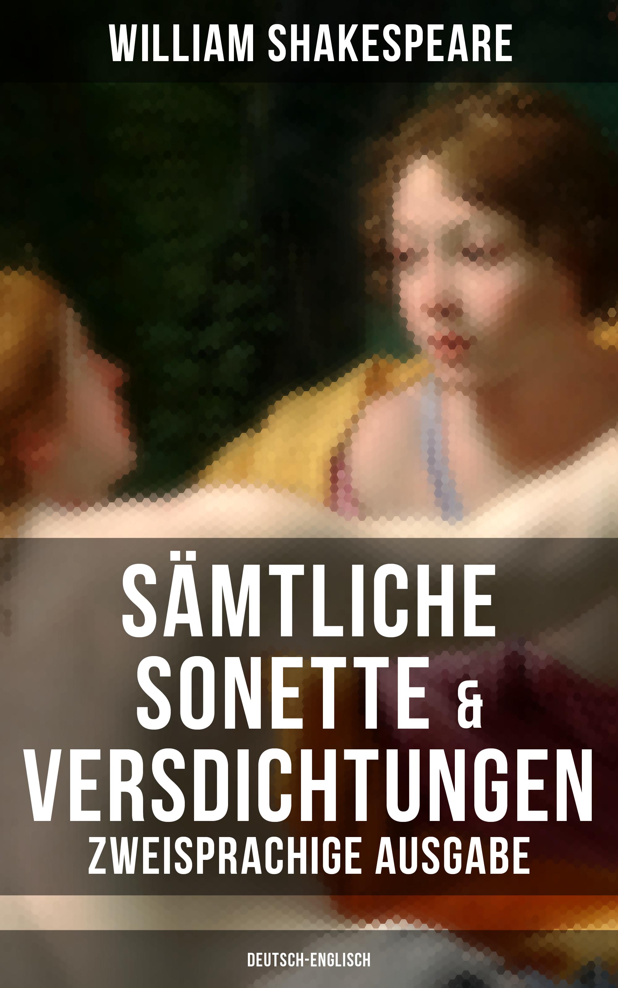 samtliche sonette versdichtungen zweisprachige ausgabe deutsch englisch