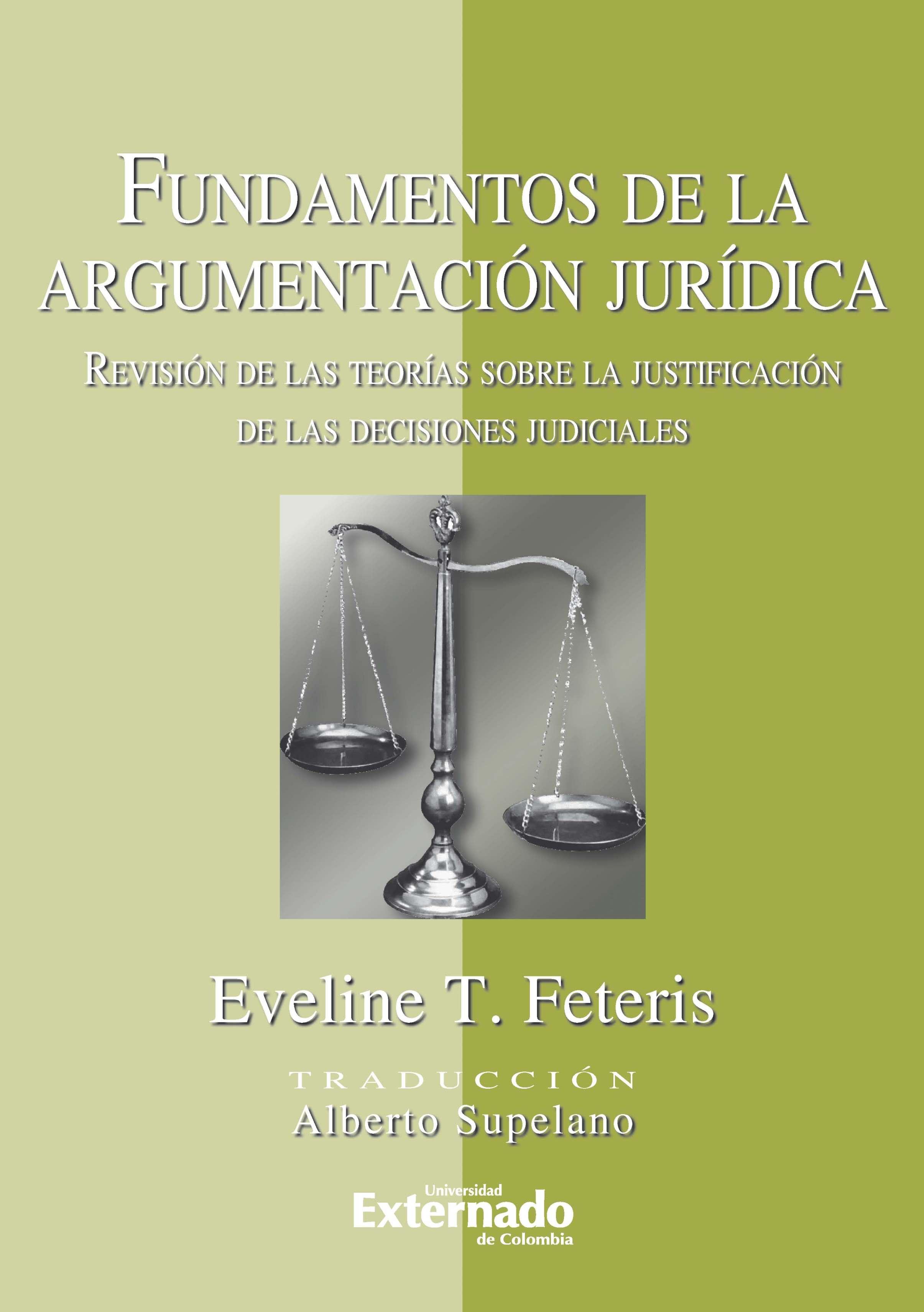 Eveline Feteris Fundamentos de la Argumentación Jurídica. Revisión de las Teorías Sobre la Justificación de las decisiones judiciales stacy connelly las reglas de la pasión