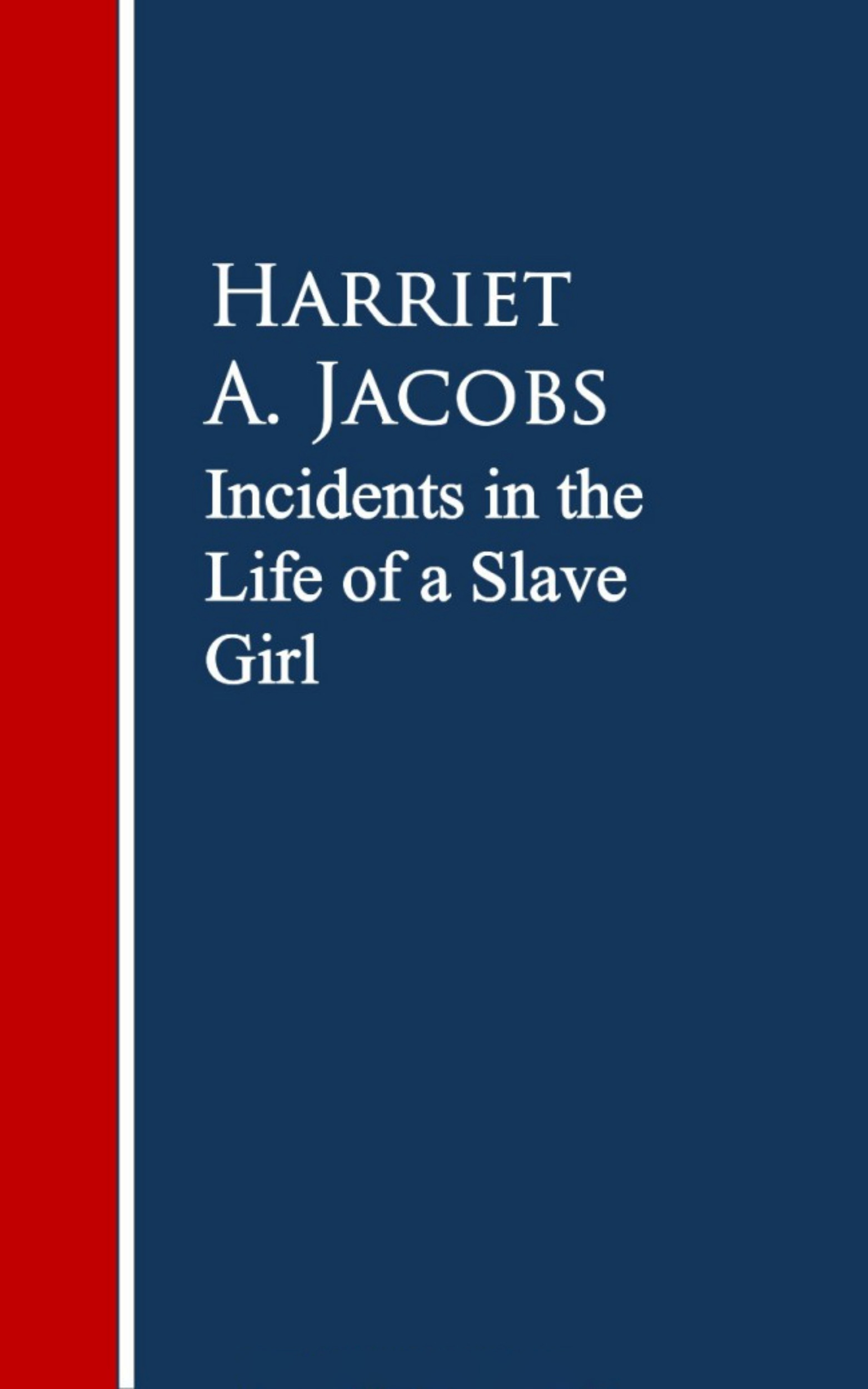 Linda Brent Incidents in the Life of a Slave Girl. linda wagner martin ernest hemingway a literary life