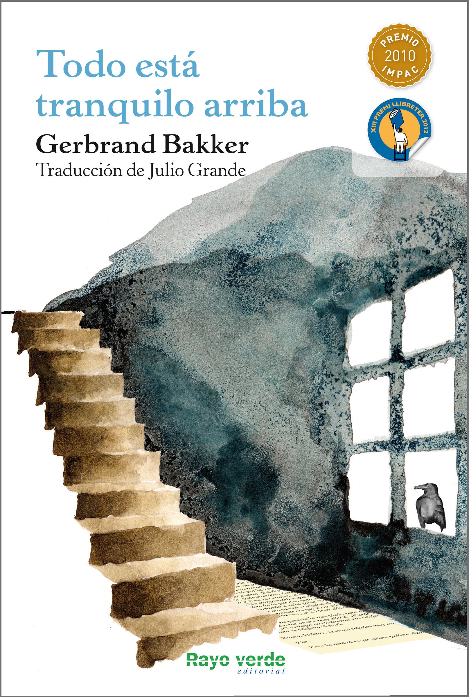 цена на Gerbrand Bakker Todo está tranquilo arriba