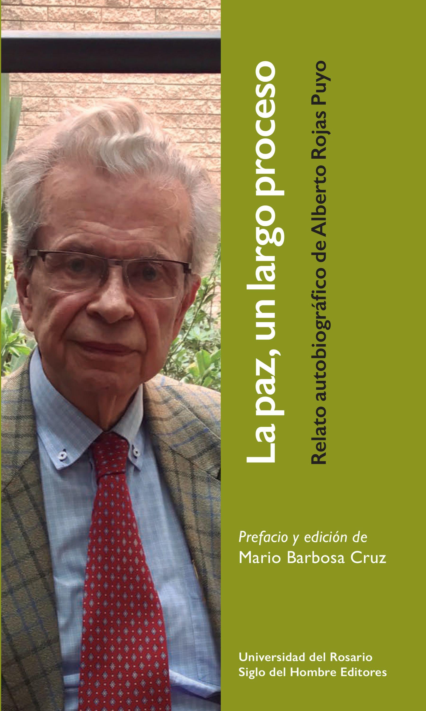 Alberto Rojas Puyo La paz, un largo proceso un largo silencio