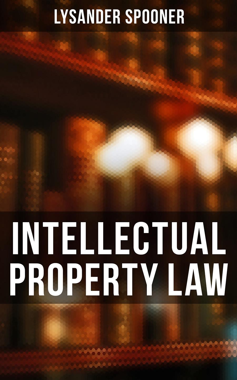 Lysander Spooner Intellectual Property Law alecia m spooner geology for dummies