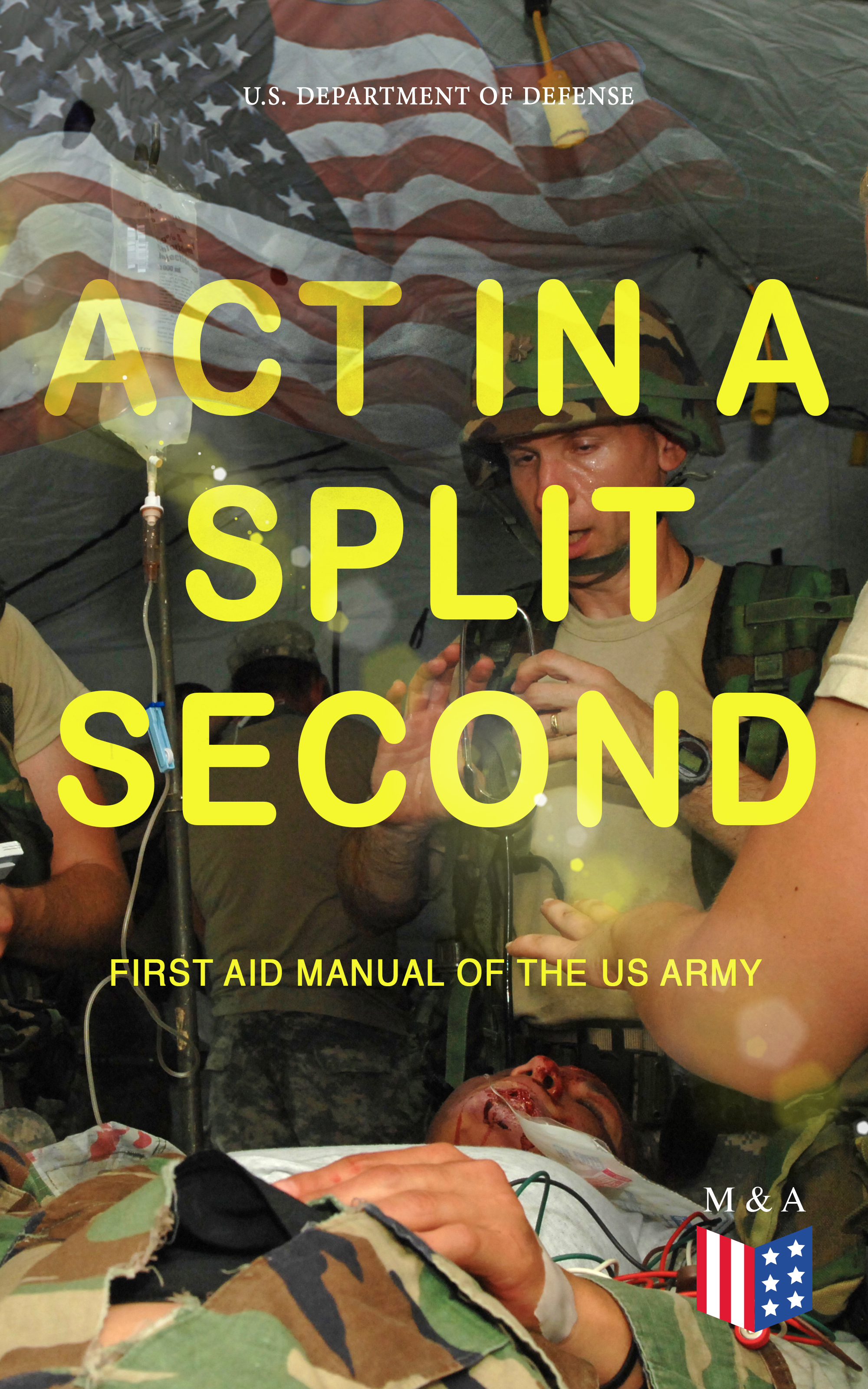 U.S. Department of Defense Act in a Split Second - First Aid Manual of the US Army in defense of the psychological