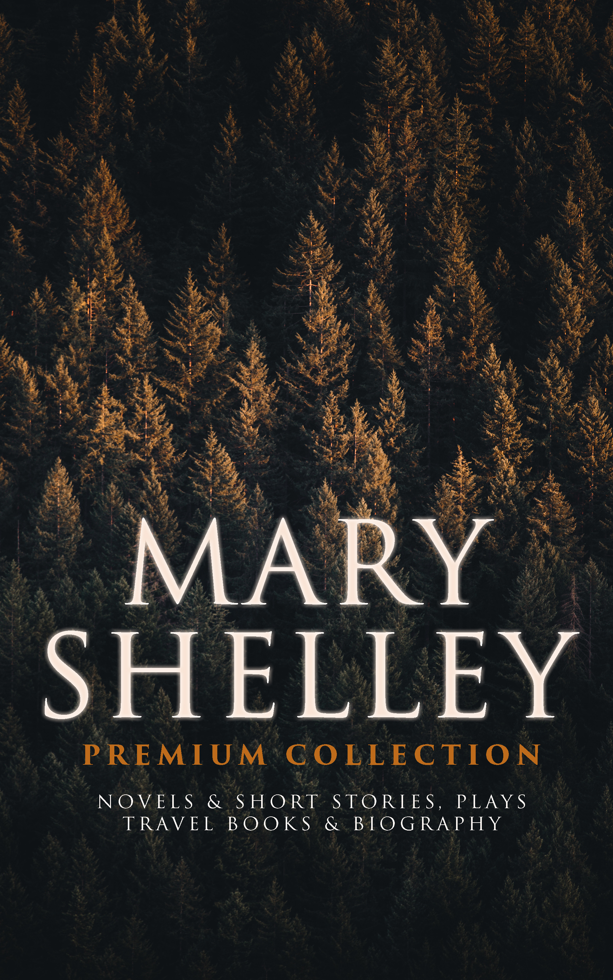 Mary Shelley MARY SHELLEY Premium Collection: Novels & Short Stories, Plays, Travel Books & Biography цены онлайн