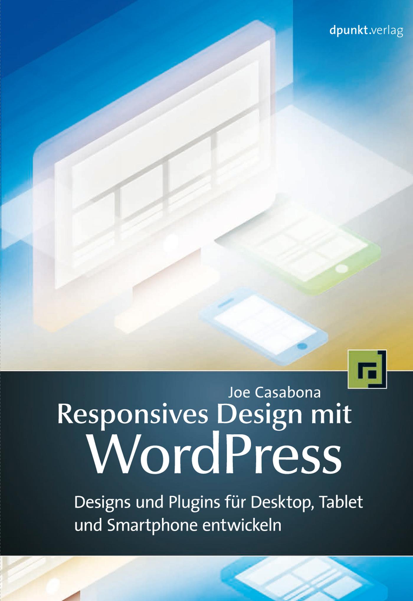 Joe Casabona Responsives Design mit WordPress wordpress для профессионалов