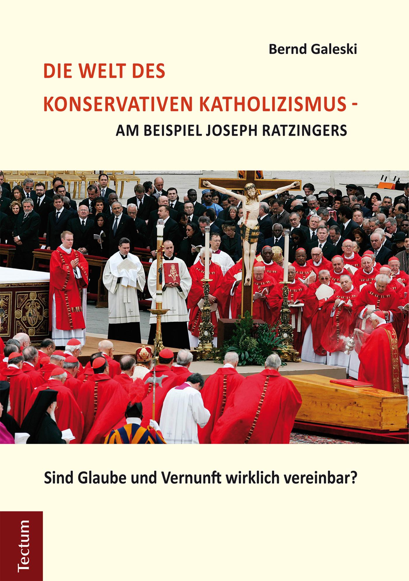 Bernd Galeski Die Welt des konservativen Katholizismus - am Beispiel Joseph Ratzingers standortbestimmung der konservativen knochenbruchbehandlung des erwachsenen ix munchener innenstadt symposium 11 bis 13 oktober 1990