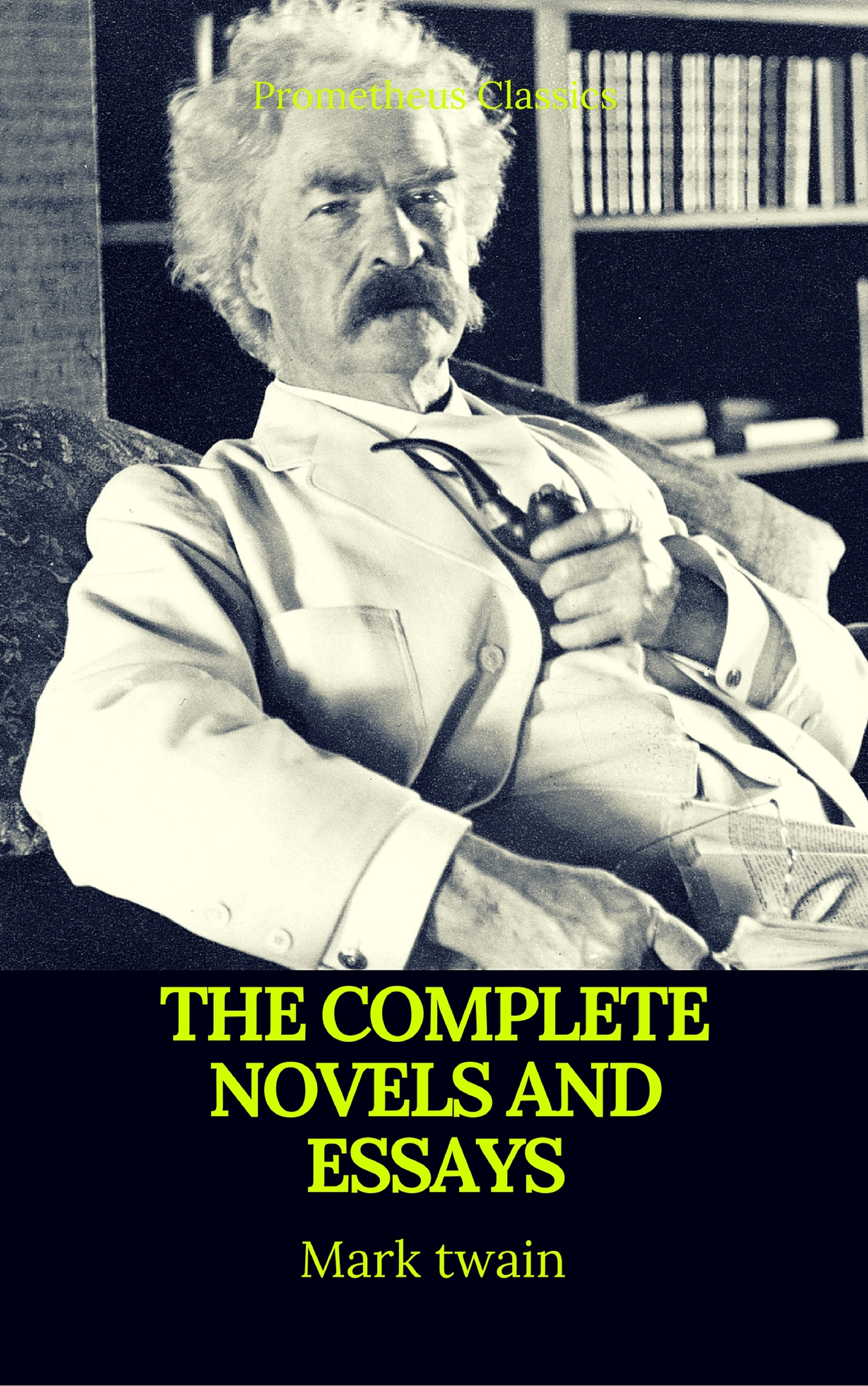 Марк Твен Mark Twain: The Complete Novels and Essays (Best Navigation, Active TOC)(Prometheus Classics) roger zotti best served cold essays