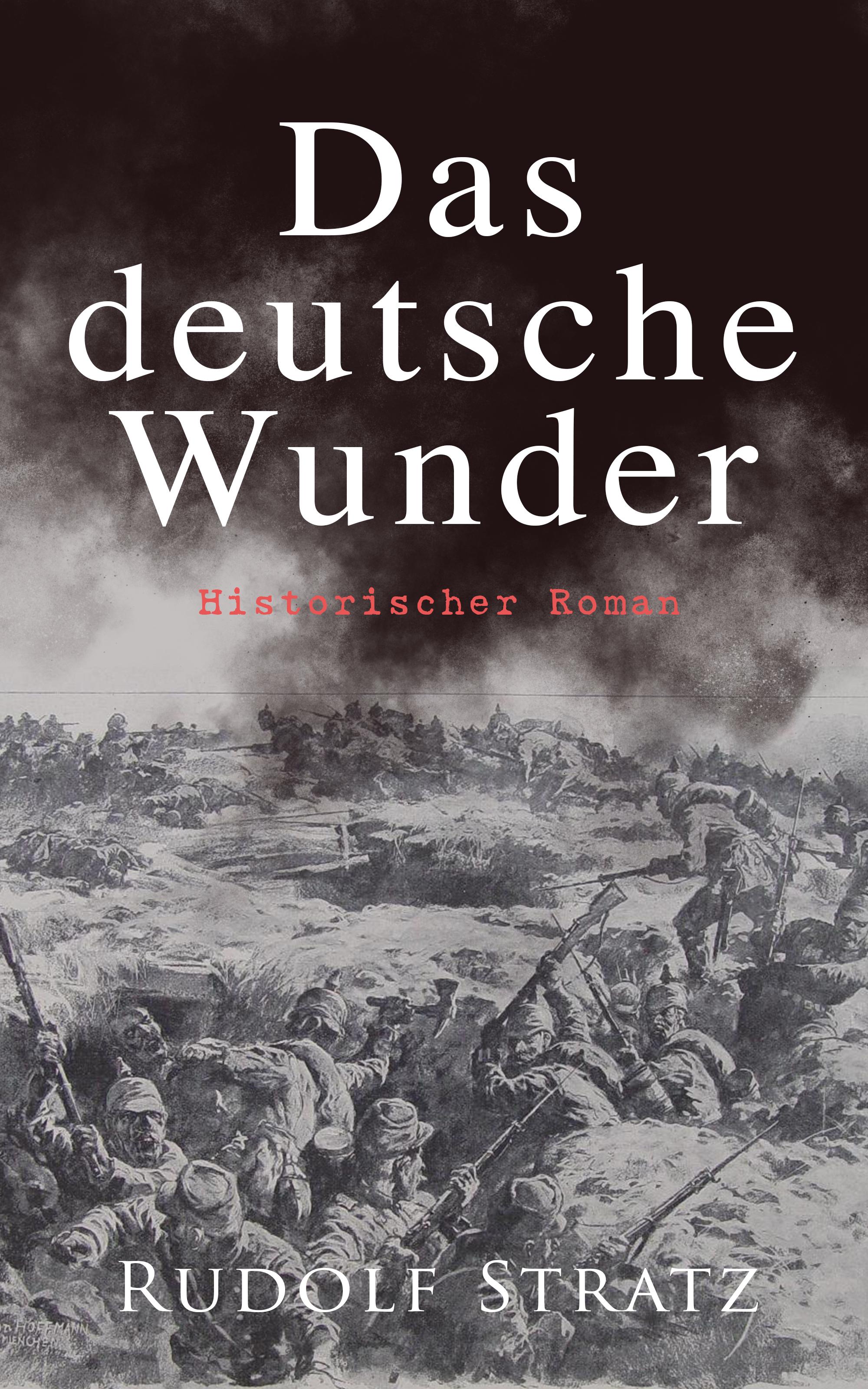 Rudolf Stratz Das deutsche Wunder: Historischer Roman