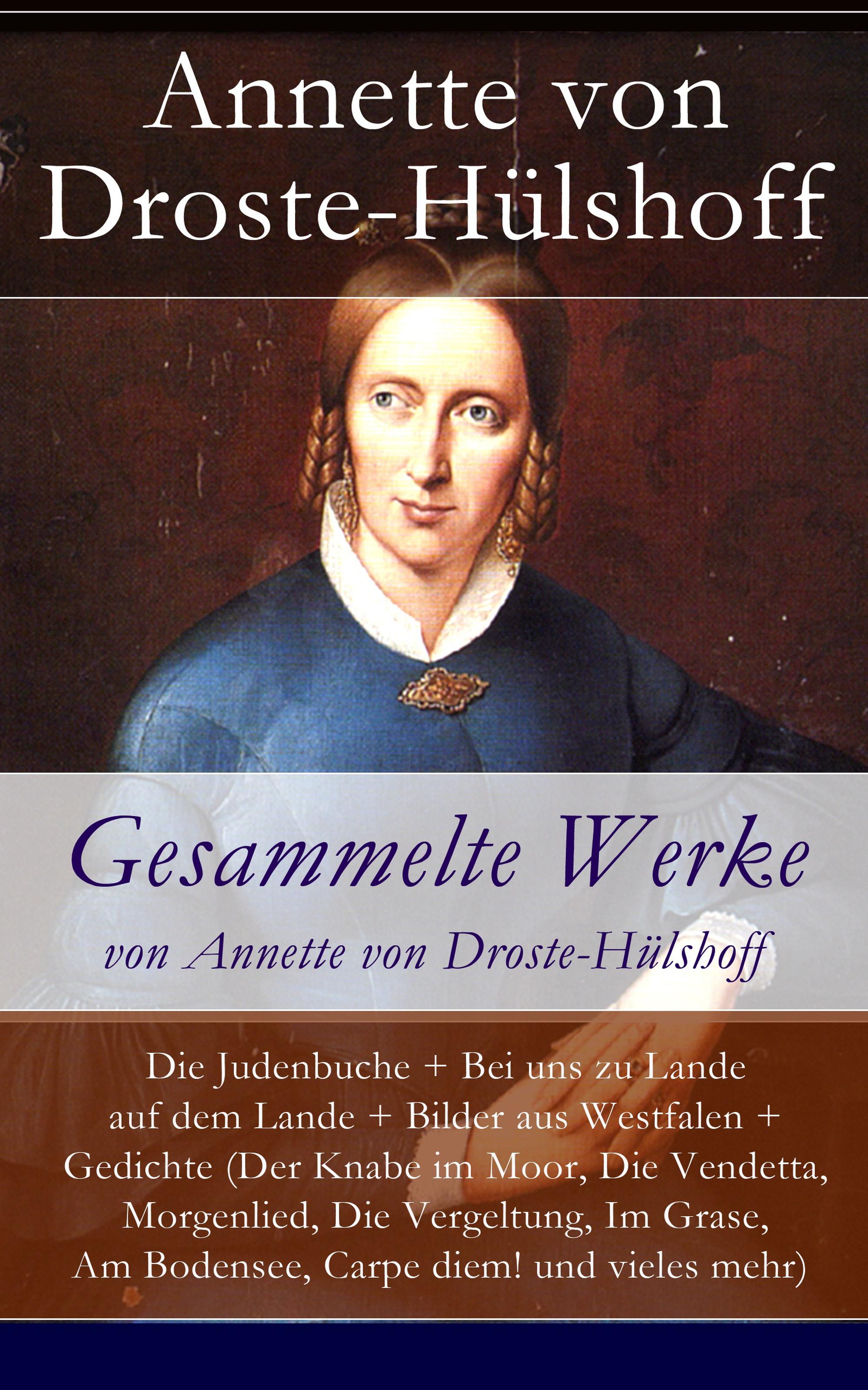 Annette von Droste-Hulshoff Gesammelte Werke von Annette von Droste-Hülshoff
