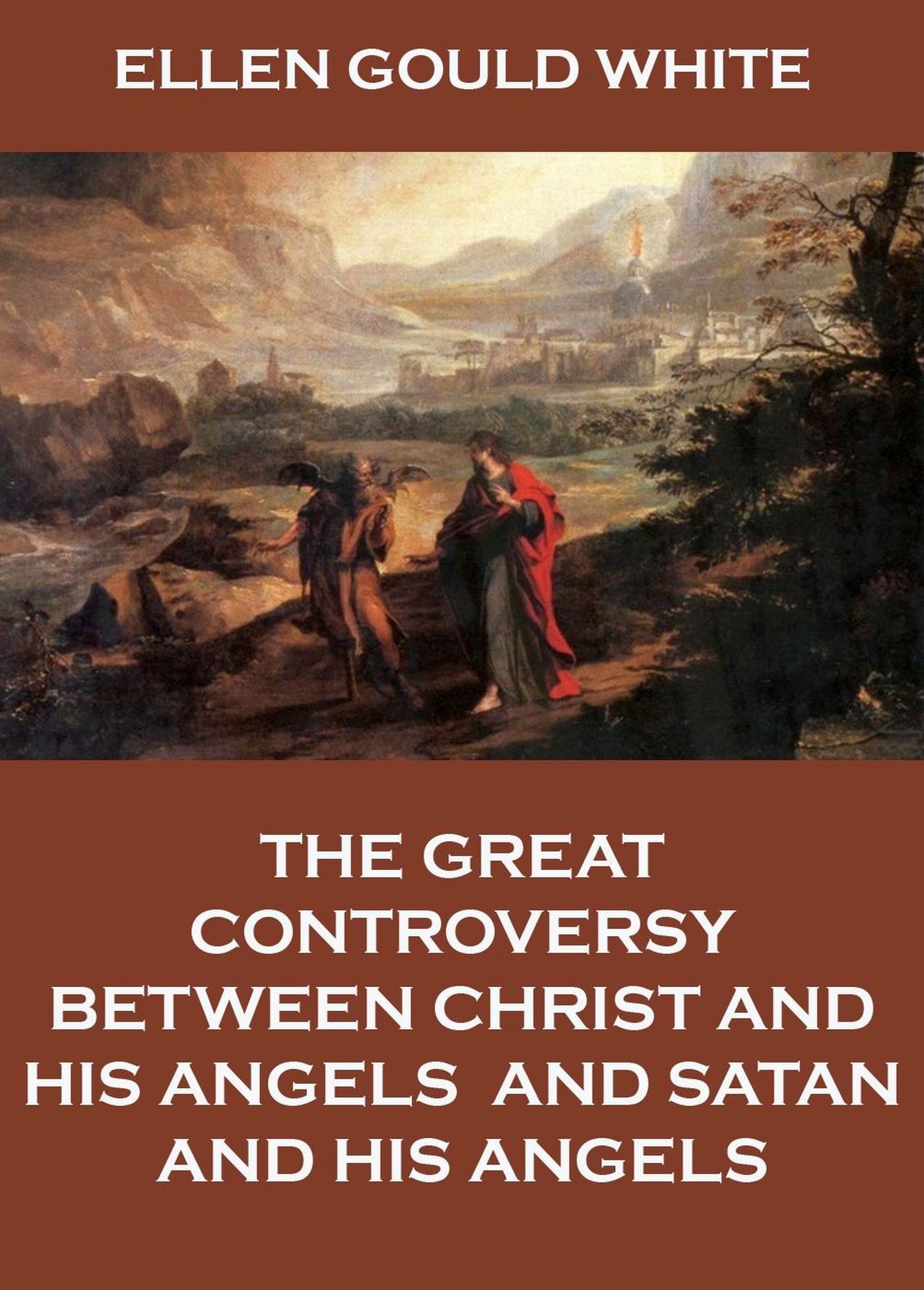 Ellen Gould White The Great Controversy Between Christ And His Angels, And Satan And His Angels janet hardy gould henry viii and his six wives isbn 9780194786904