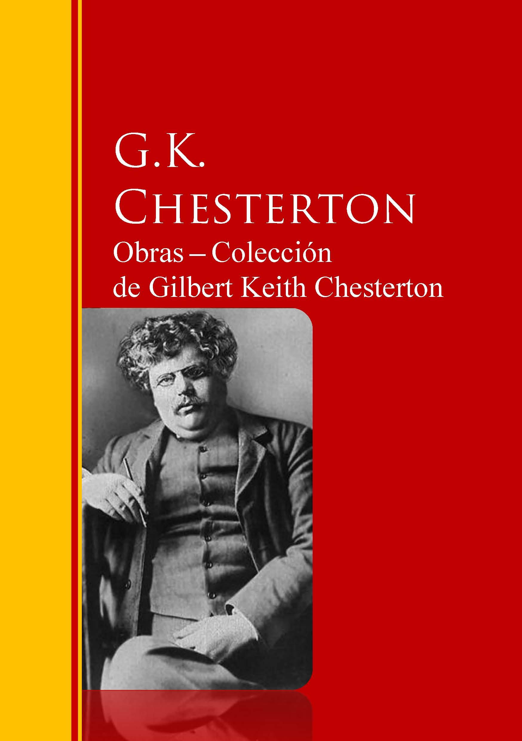 Gilbert Keith Chesterton Obras ─ Colección de Gilbert Keith Chesterton