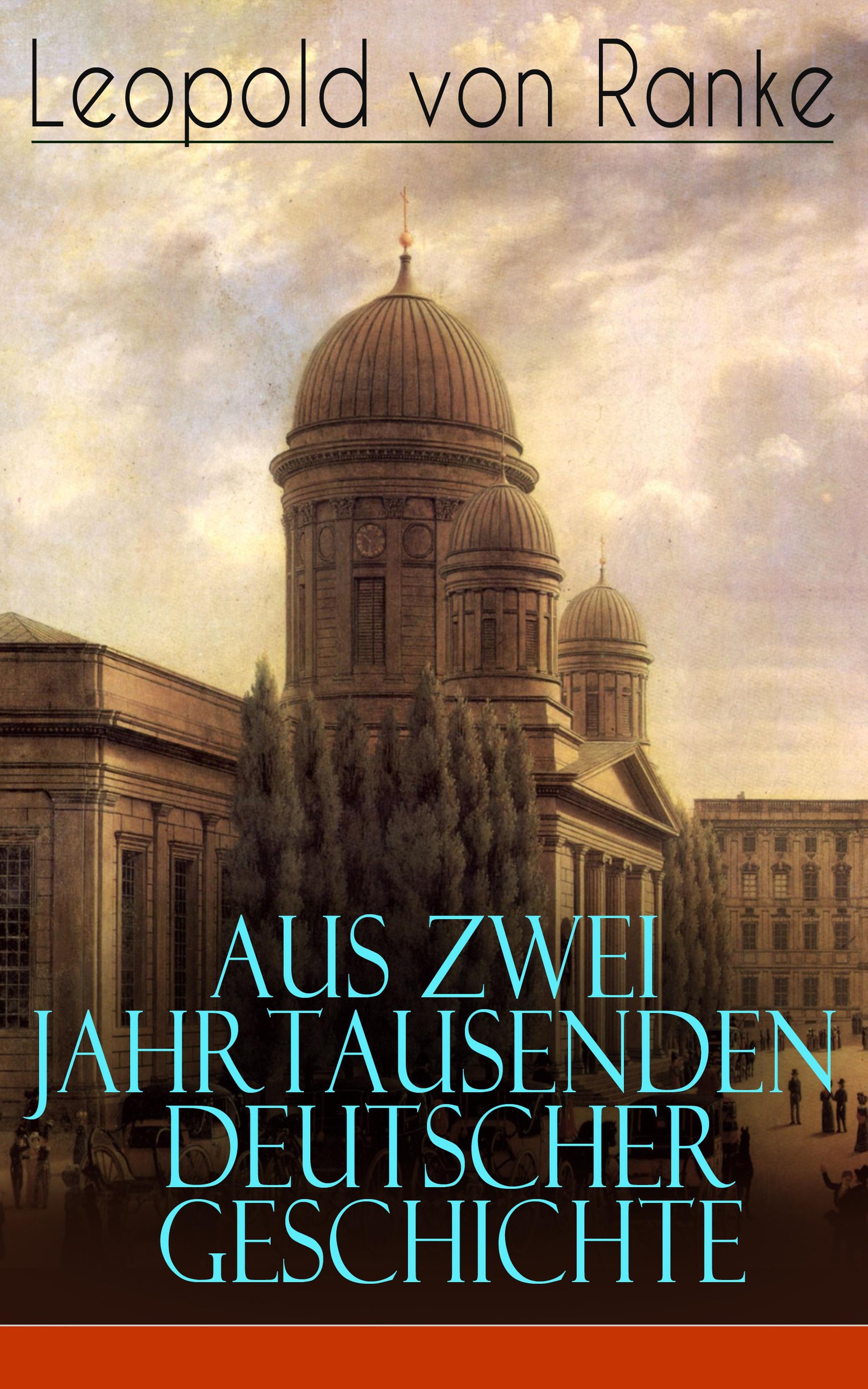Leopold von Ranke Aus Zwei Jahrtausenden Deutscher Geschichte