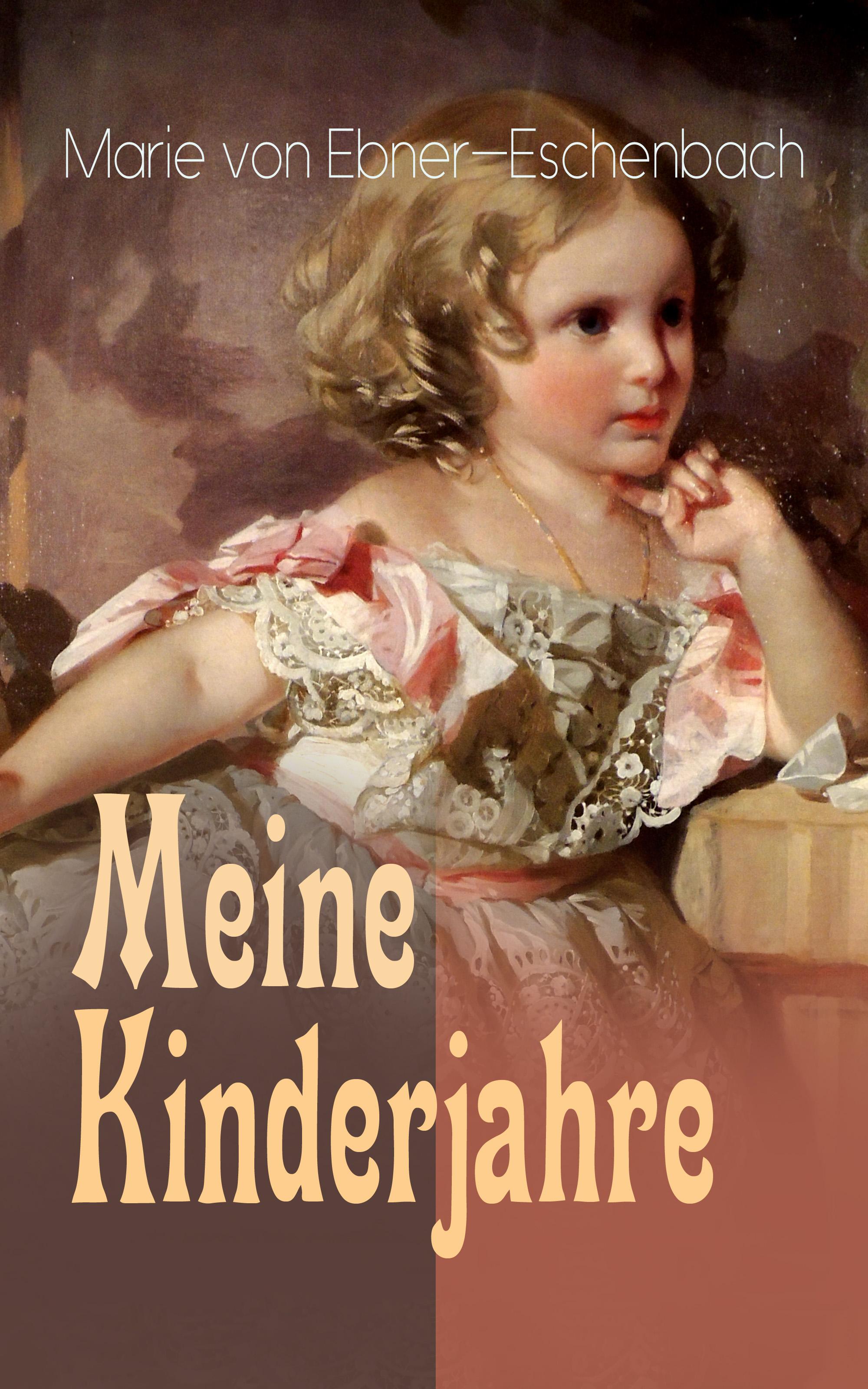 Marie von Ebner-Eschenbach Meine Kinderjahre eschenbach classic 6x