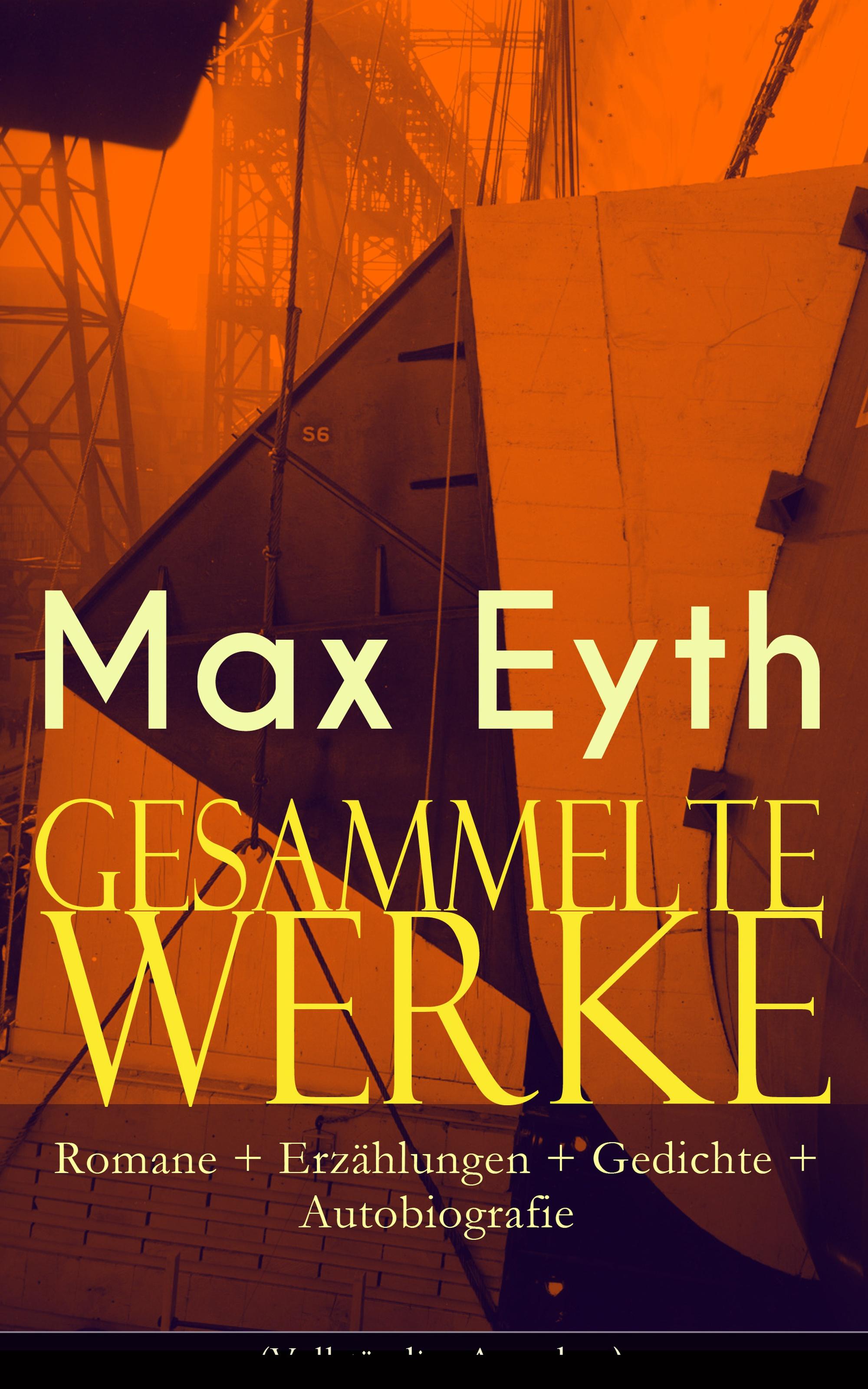 Max Eyth Gesammelte Werke: Romane + Erzählungen + Gedichte + Autobiografie стоимость
