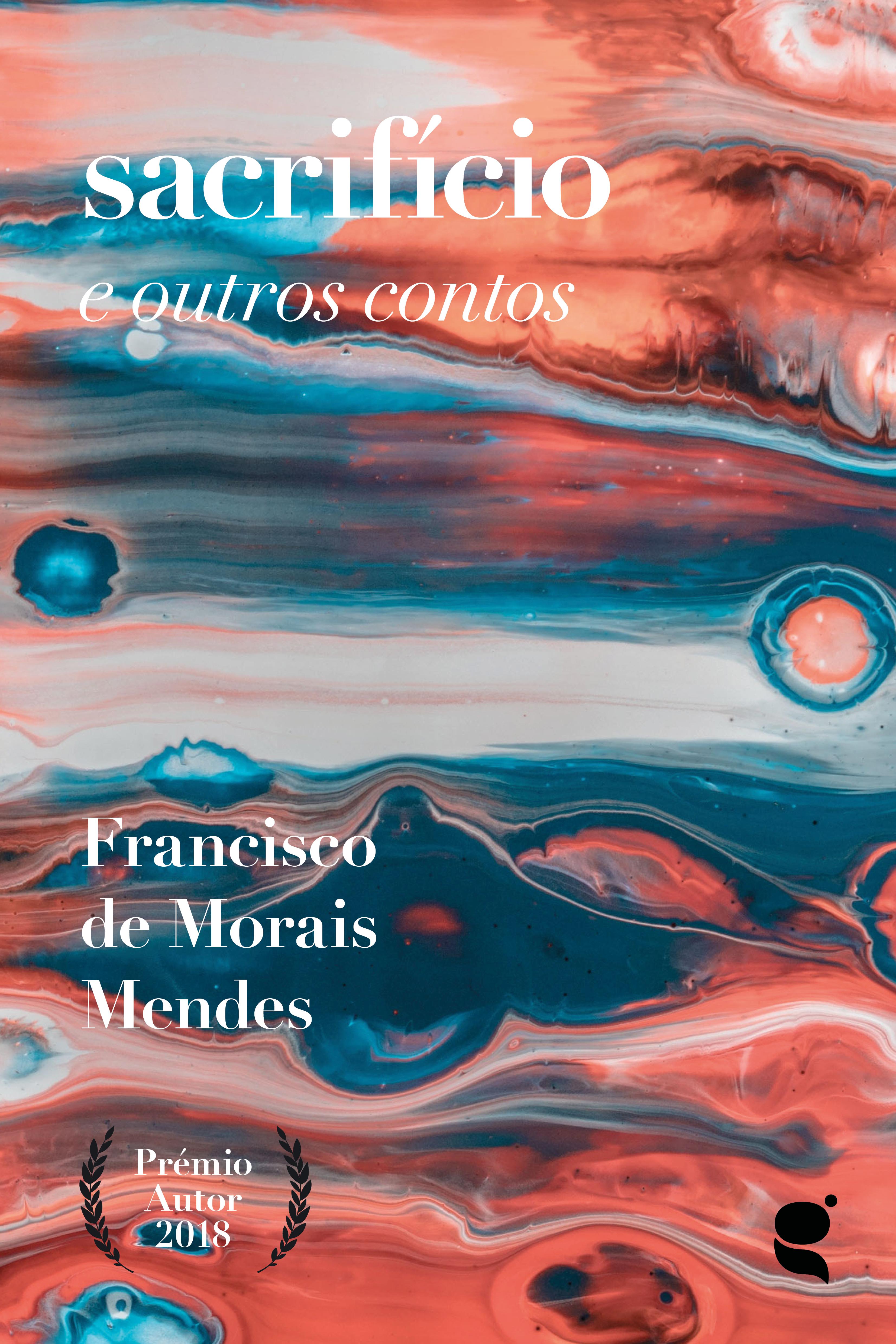 Francisco de Morais Mendes Sacrifício e outros contos sergio mendes sergio mendes magic 180 gr