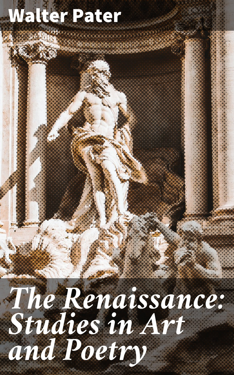 Walter Pater The Renaissance: Studies in Art and Poetry walter pater essays from the guardian