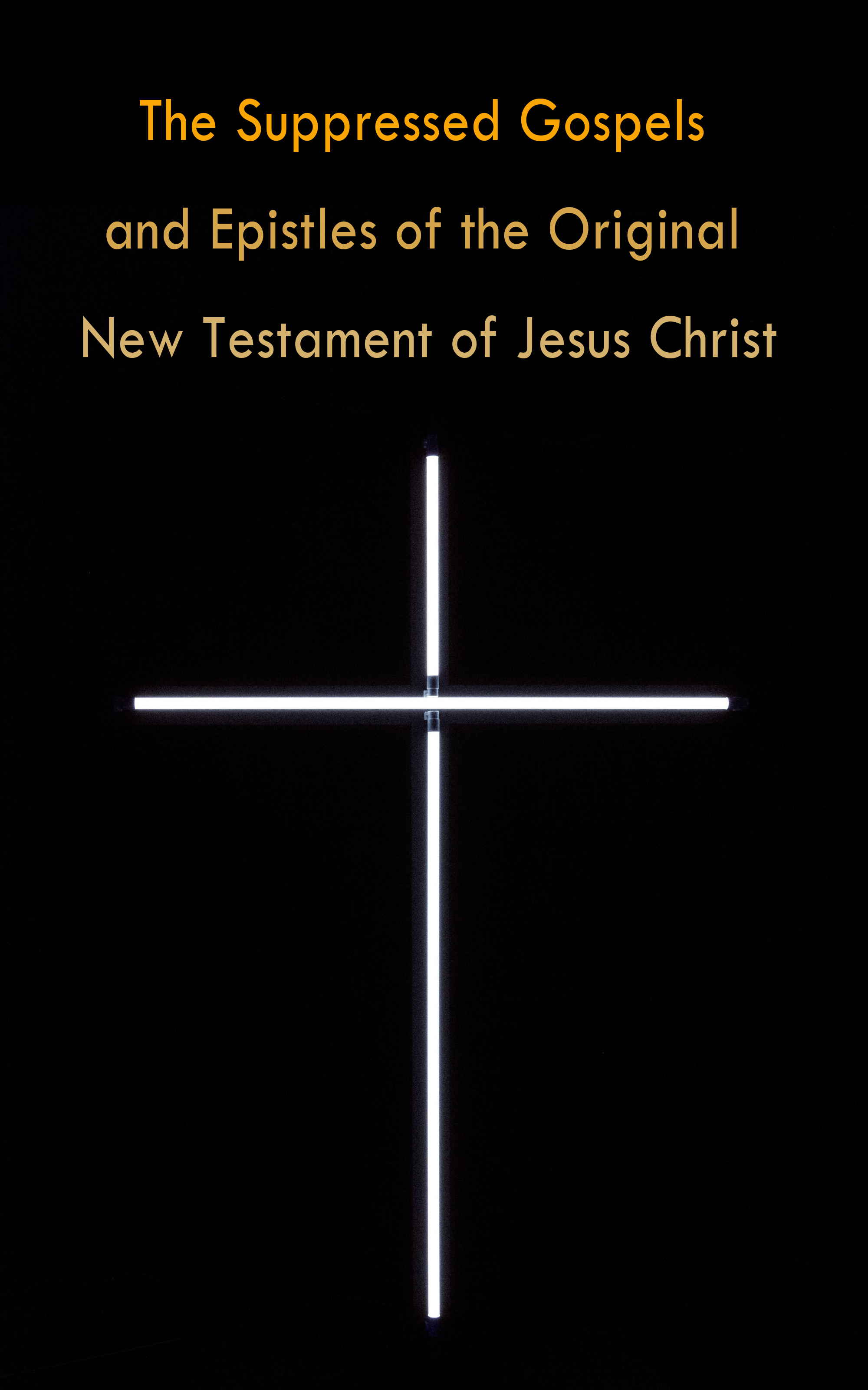 Various The Suppressed Gospels and Epistles of the Original New Testament of Jesus Christ william wake the suppressed gospels and epistles of the original new testament of jesus the christ volume 3 infancy of jesus christ page 8 page 6