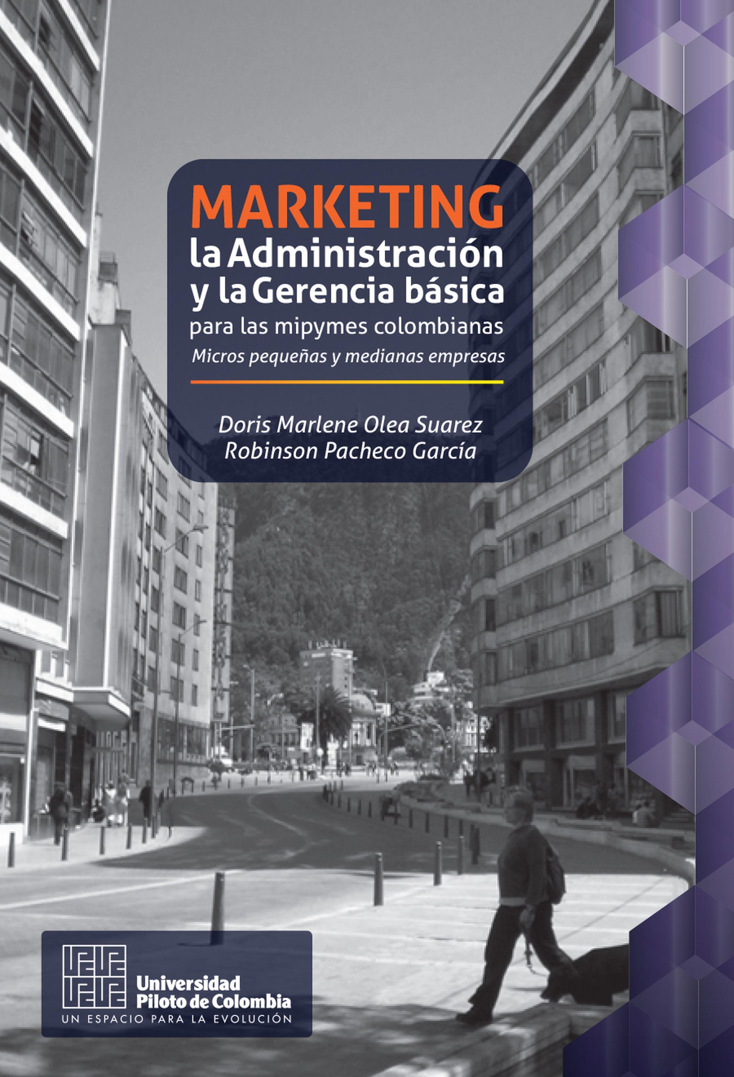 Doris Marlene Olea Pacheco Marketing, la Administración y la Gerencia básica para las mipymes colombianas christine pacheco lovers only