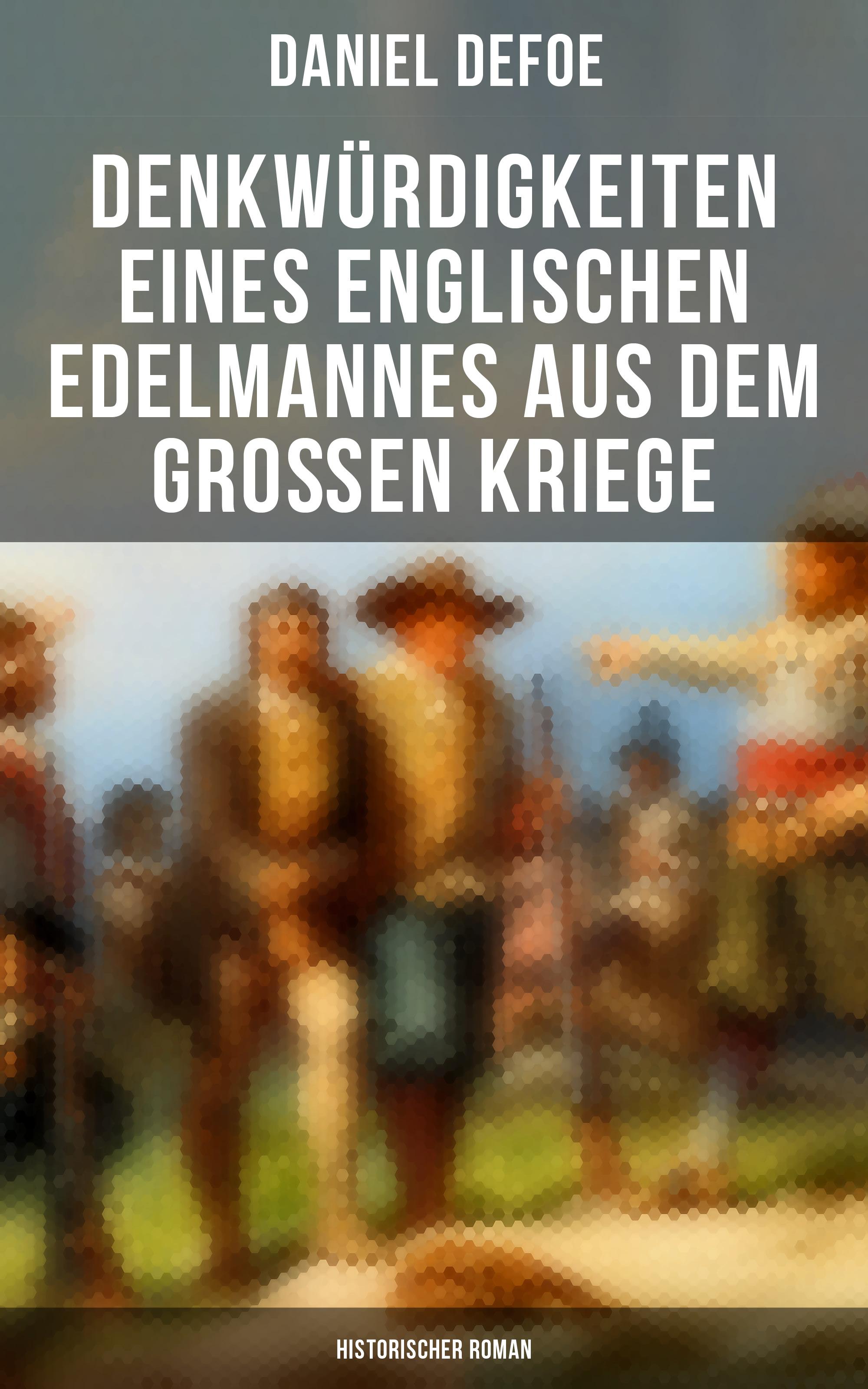 denkwurdigkeiten eines englischen edelmannes aus dem grossen kriege historischer roman
