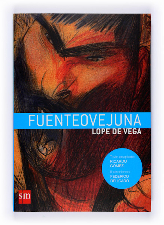 Лопе де Вега Fuenteovejuna vega l fuenteovejuna овечий источник пьеса на исп яз