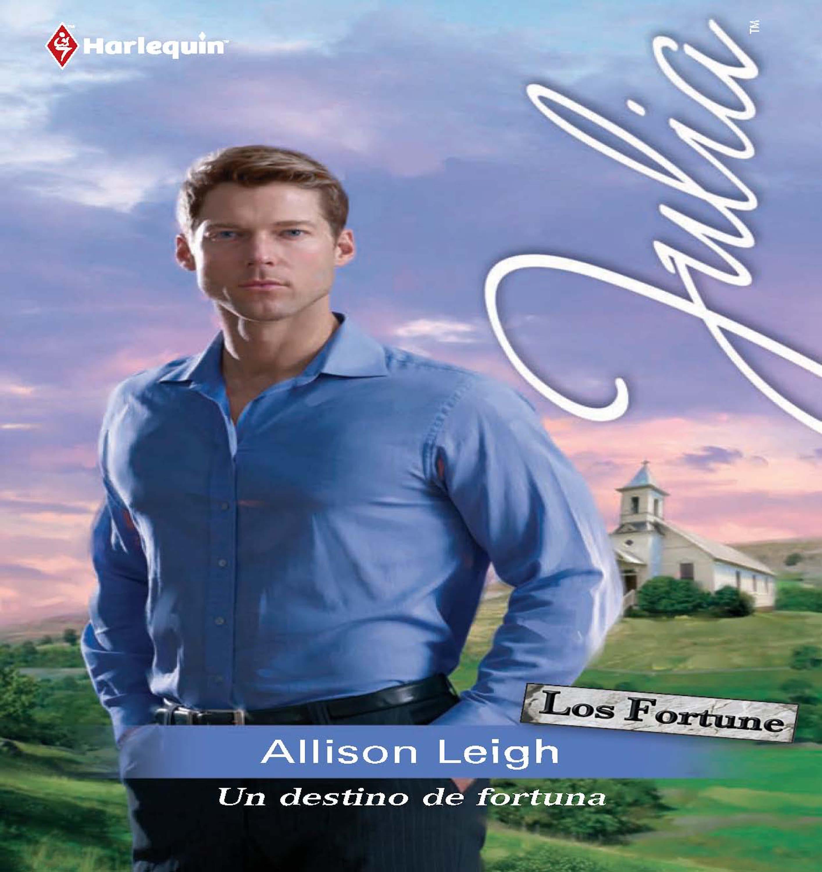 Allison Leigh Un destino de fortuna allison leigh un destino de fortuna
