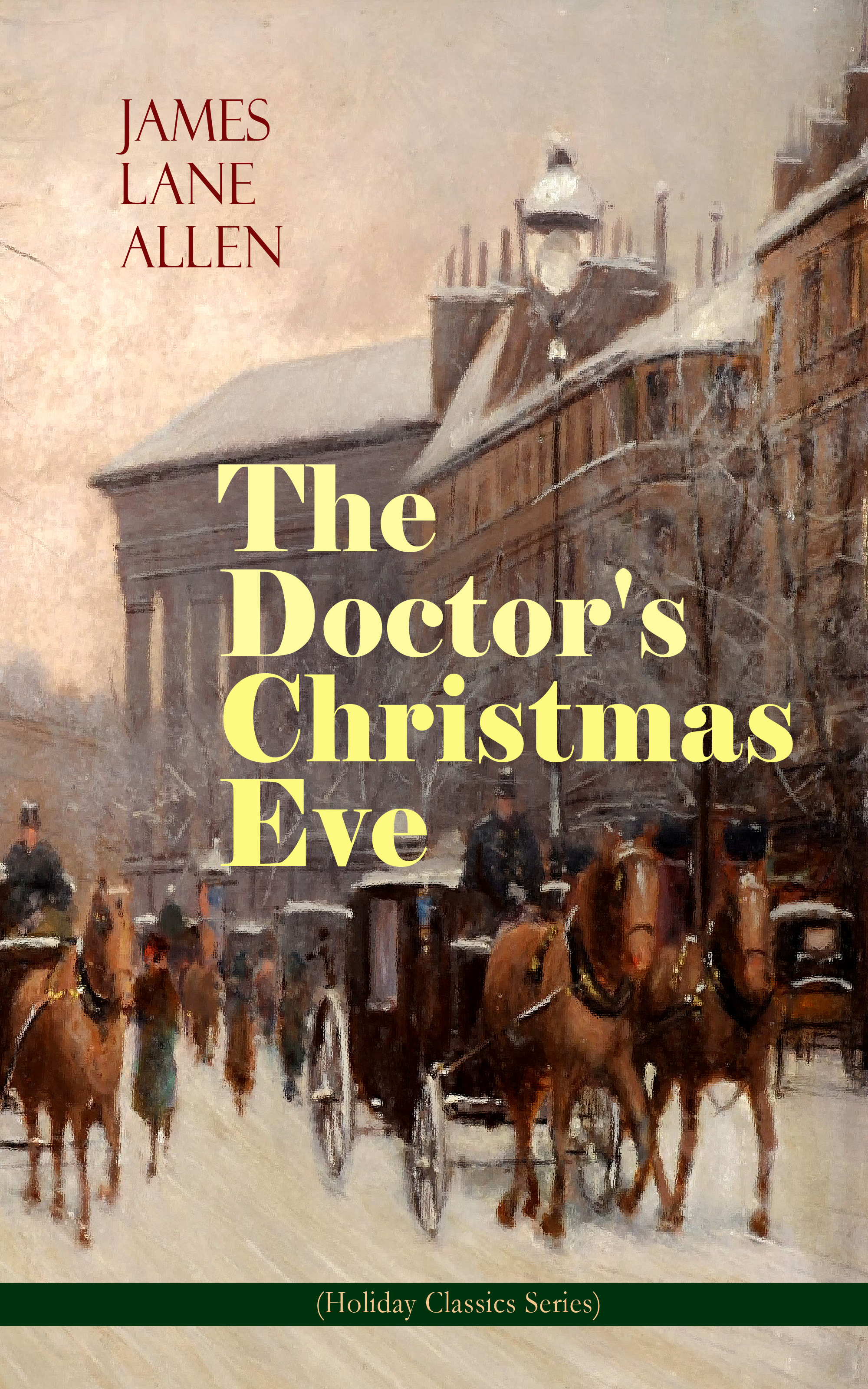 James Lane Allen The Doctor's Christmas Eve (Holiday Classics Series) цена