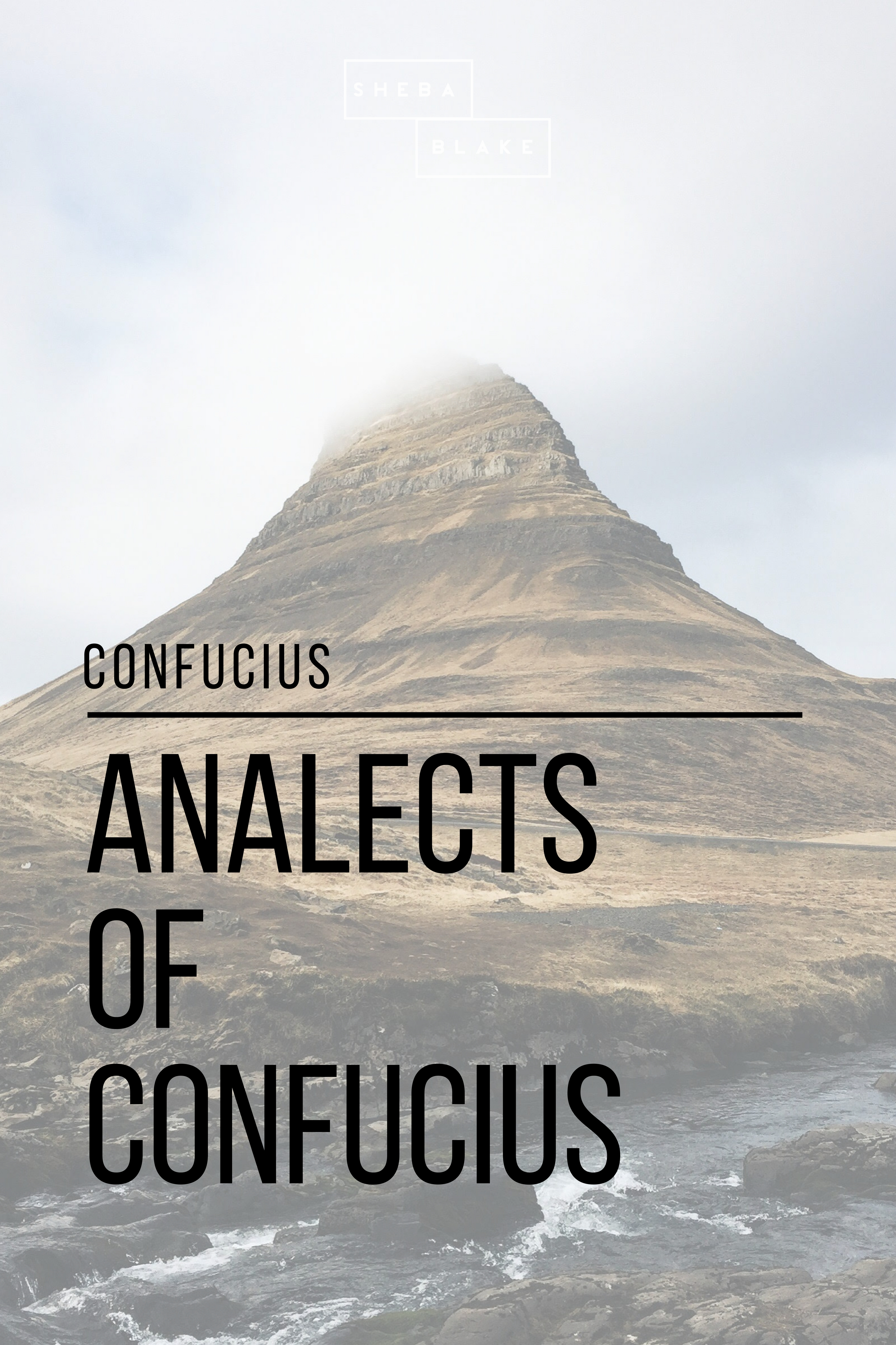 Sheba Blake Analects of Confucius confucius says