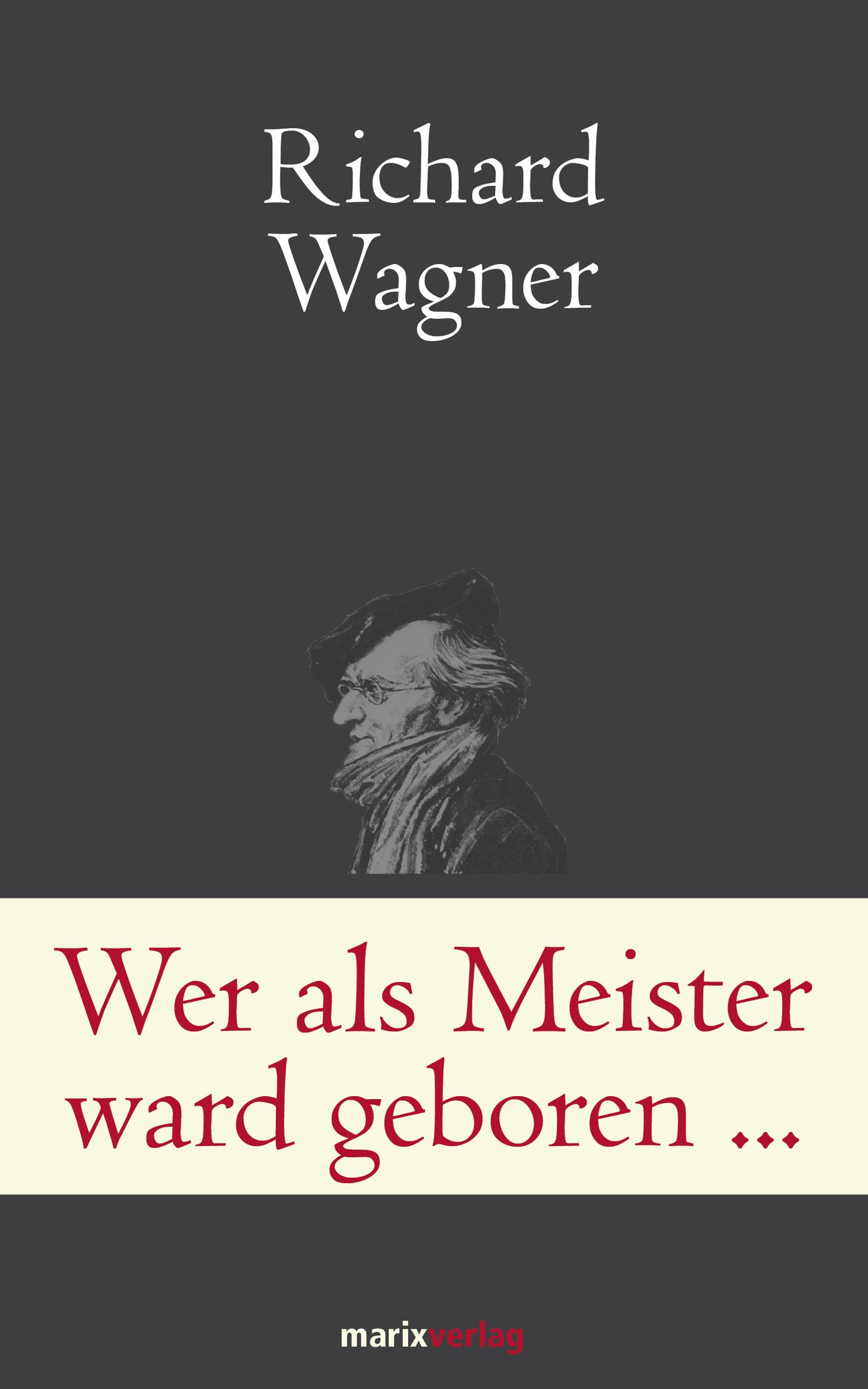 Richard Wagner Wer als Meister ward geboren… richard wagner beethoven