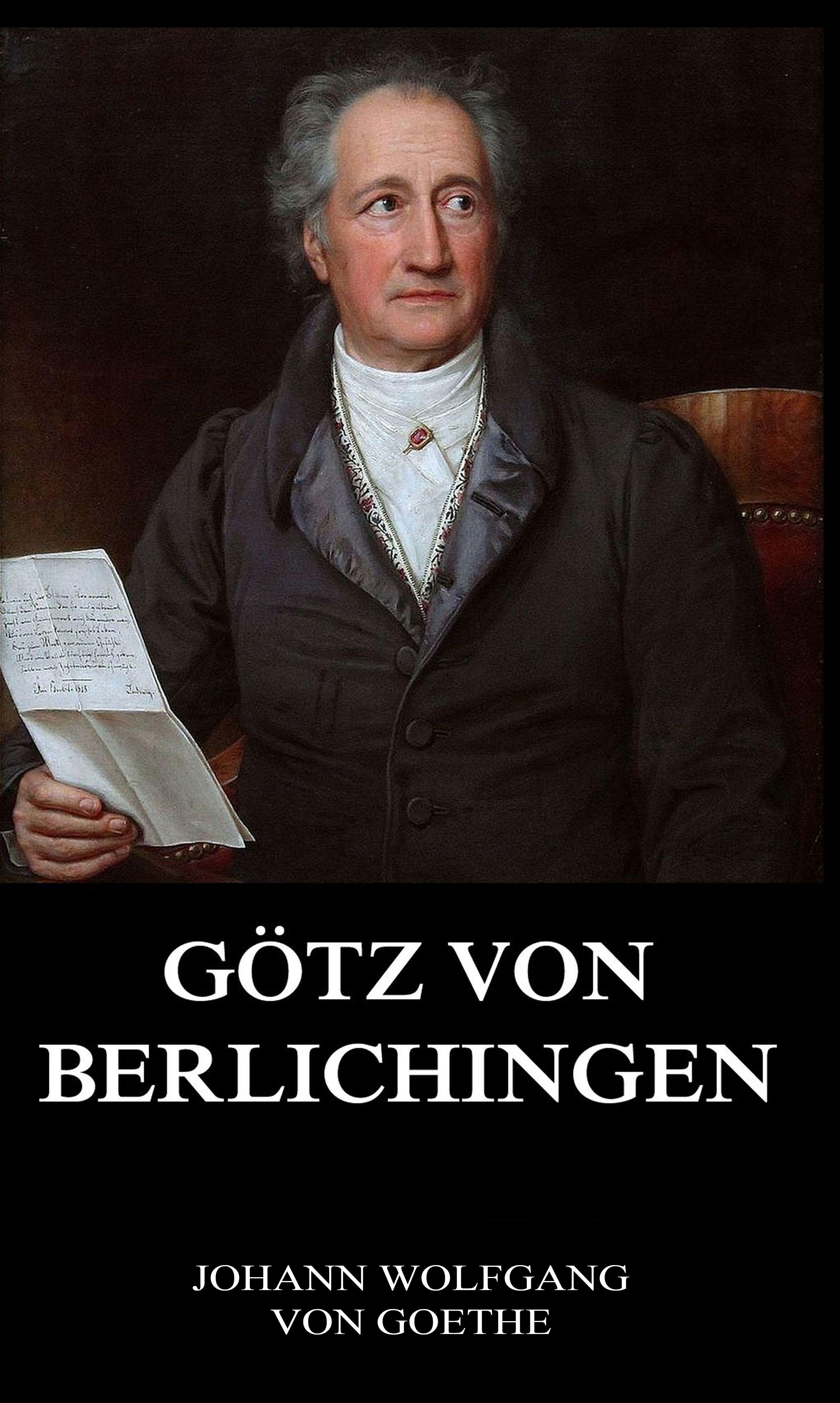 Johann Wolfgang von Goethe Götz von Berlichingen