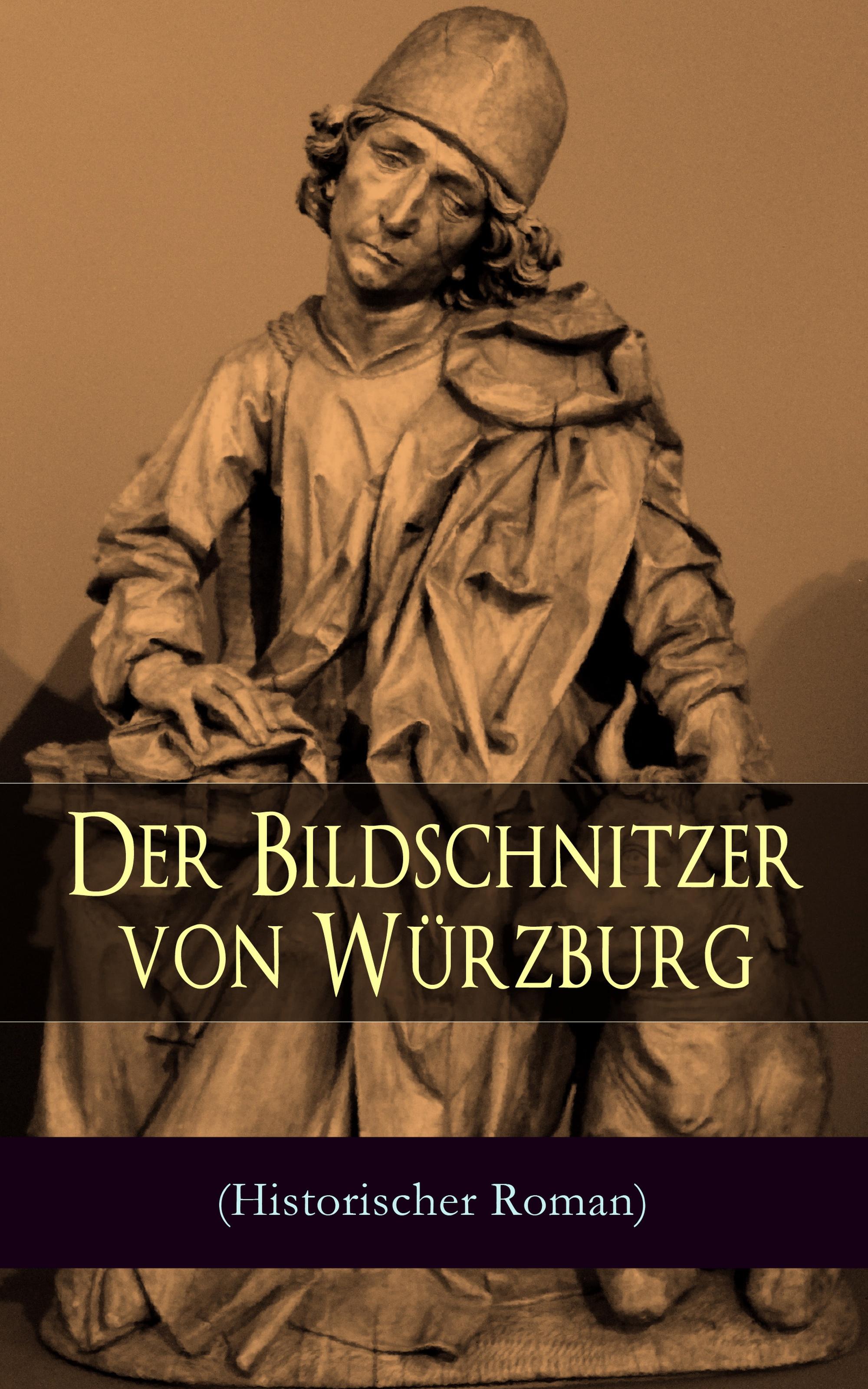 August Sperl Der Bildschnitzer von Würzburg (Historischer Roman) rebecca myga der deutsche regionalkrimi der roman vogelwild von richard auer