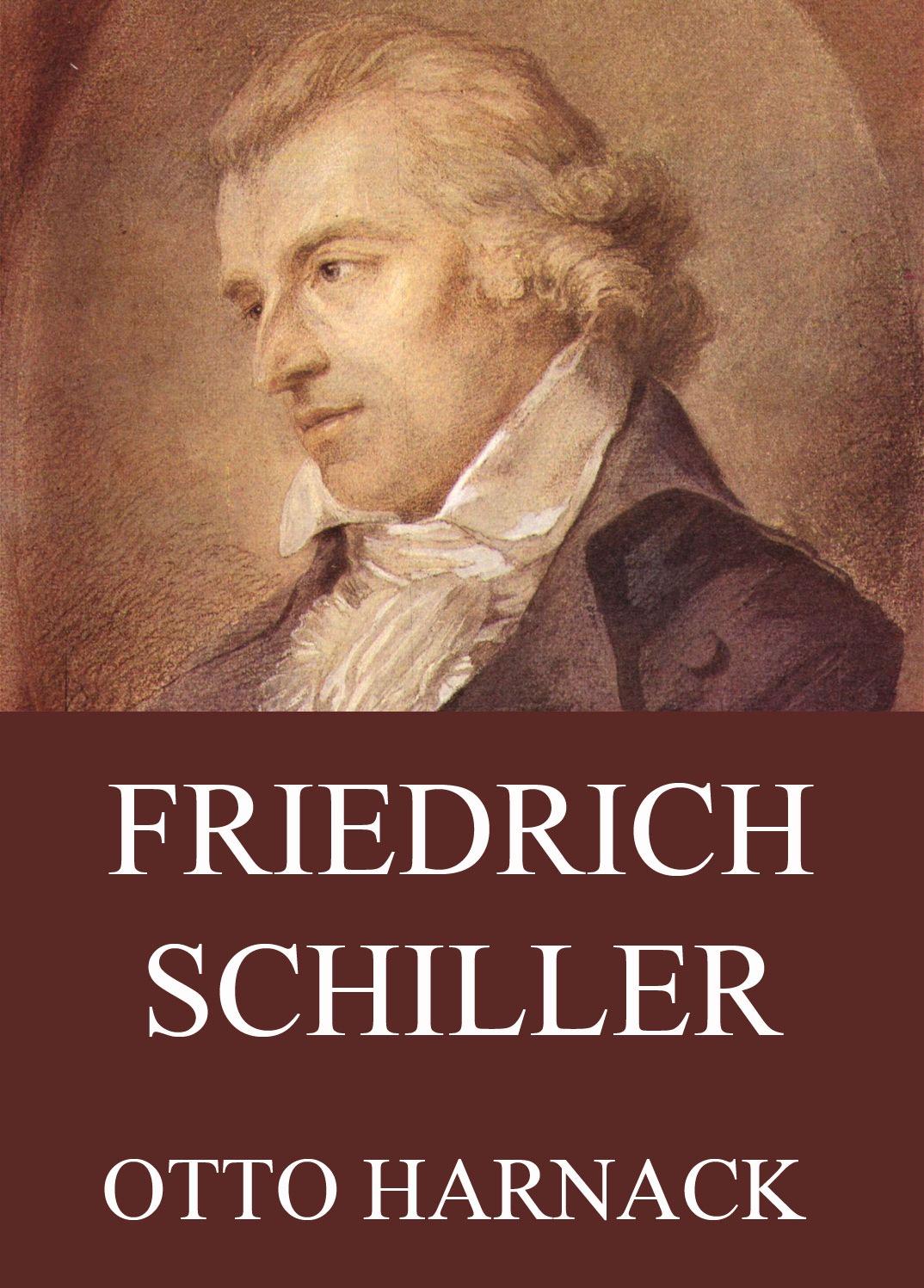 Otto Harnack Friedrich Schiller friedrich von schiller the poems of schiller suppressed poems