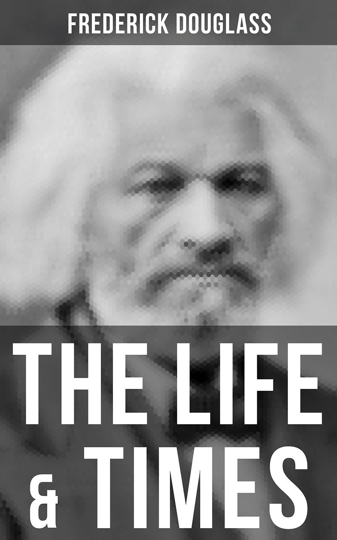 цена Frederick Douglass The Life & Times of Frederick Douglass онлайн в 2017 году