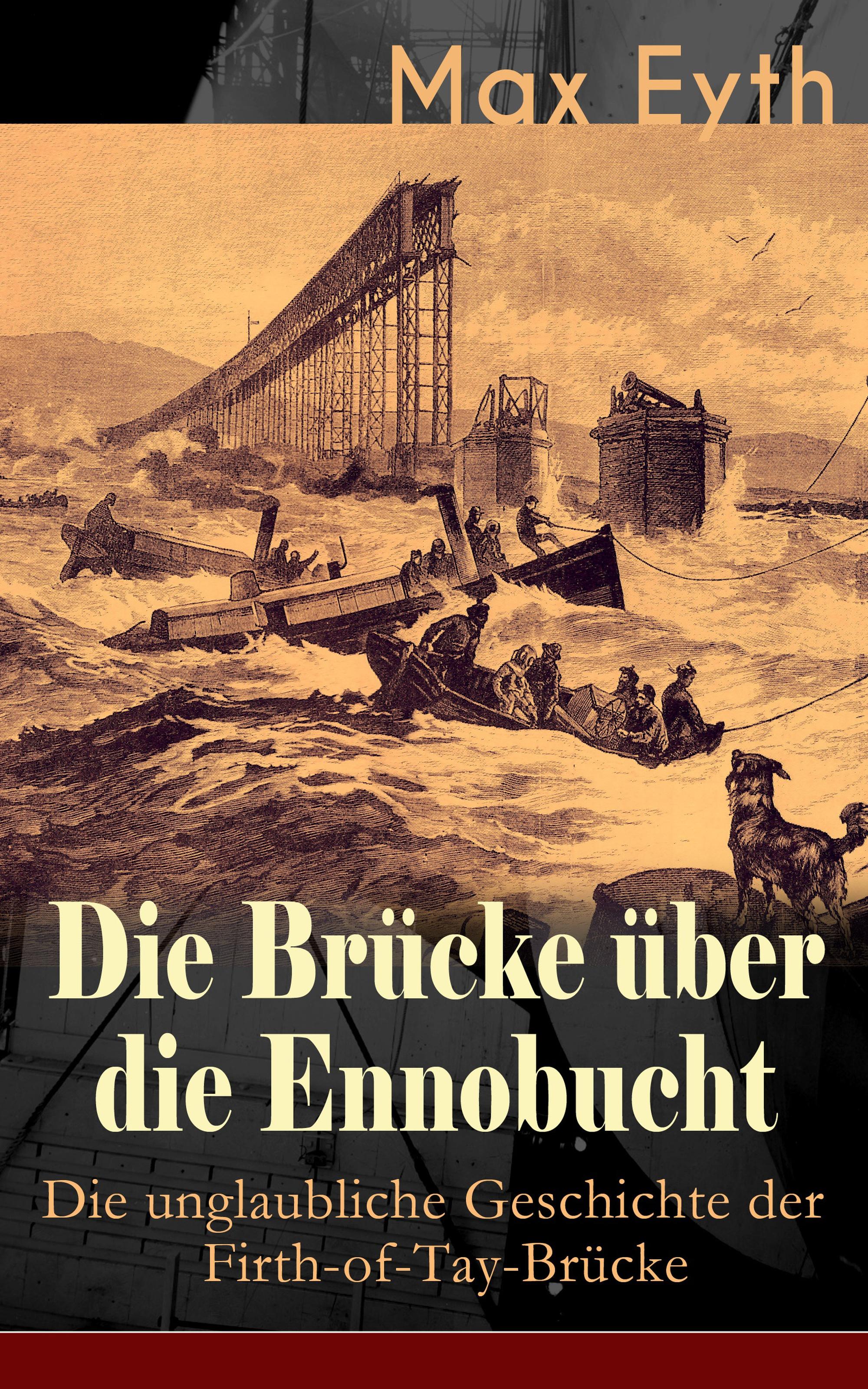 Max Eyth Die Brücke über die Ennobucht: Die unglaubliche Geschichte der Firth-of-Tay-Brücke david billington p der turm und die brücke die neue kunst des ingenieurbaus page 10 page 9 page 7