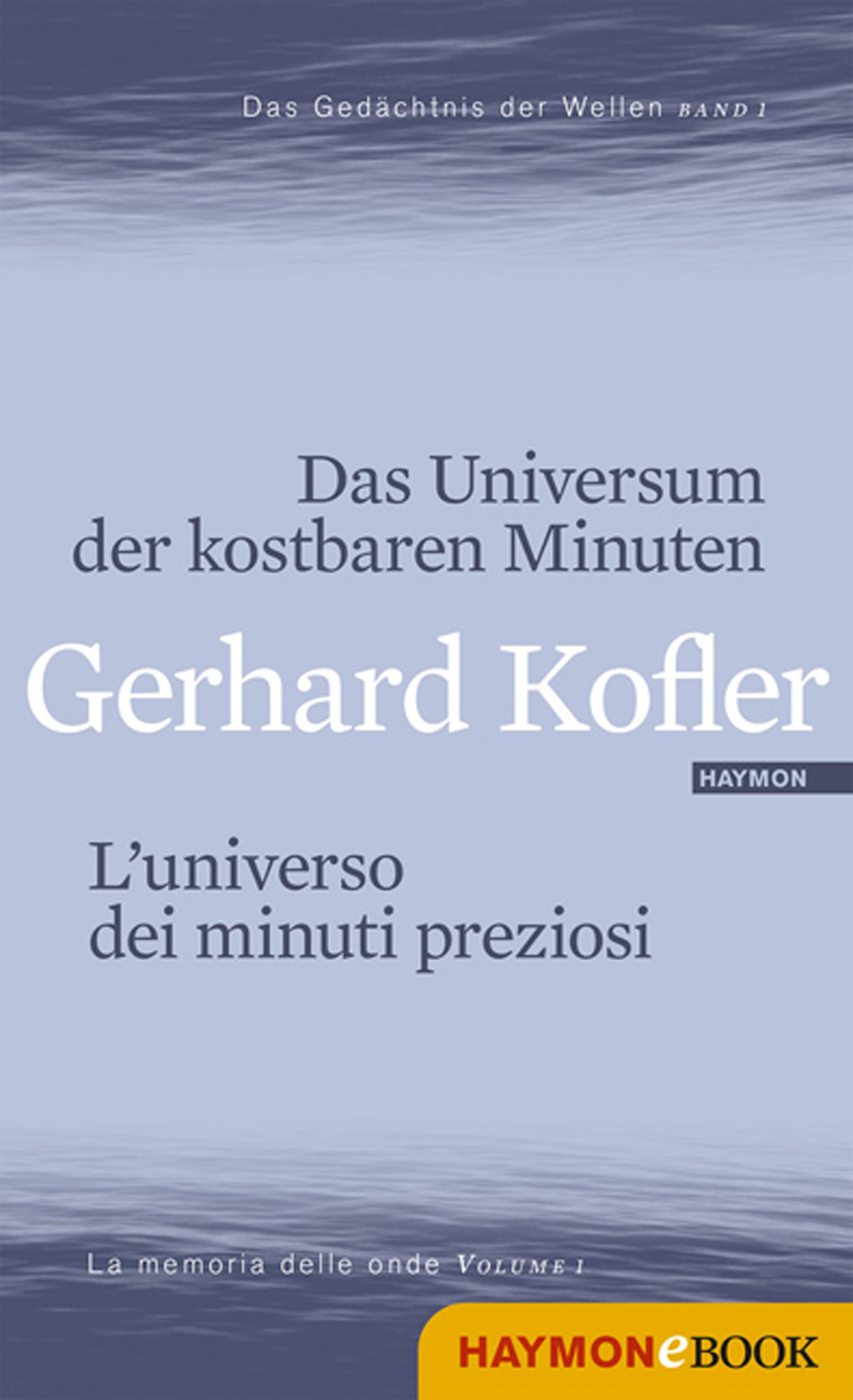 Gerhard Kofler Das Universum der kostbaren Minuten/L'universo dei minuti preziosi gerhard feix das grosse ohr von paris
