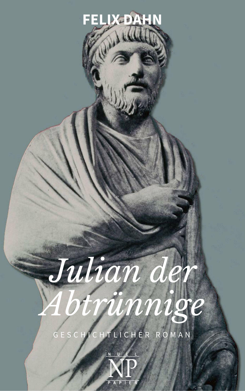Felix Dahn Julian der Abtrünnige julian hakes босоножки