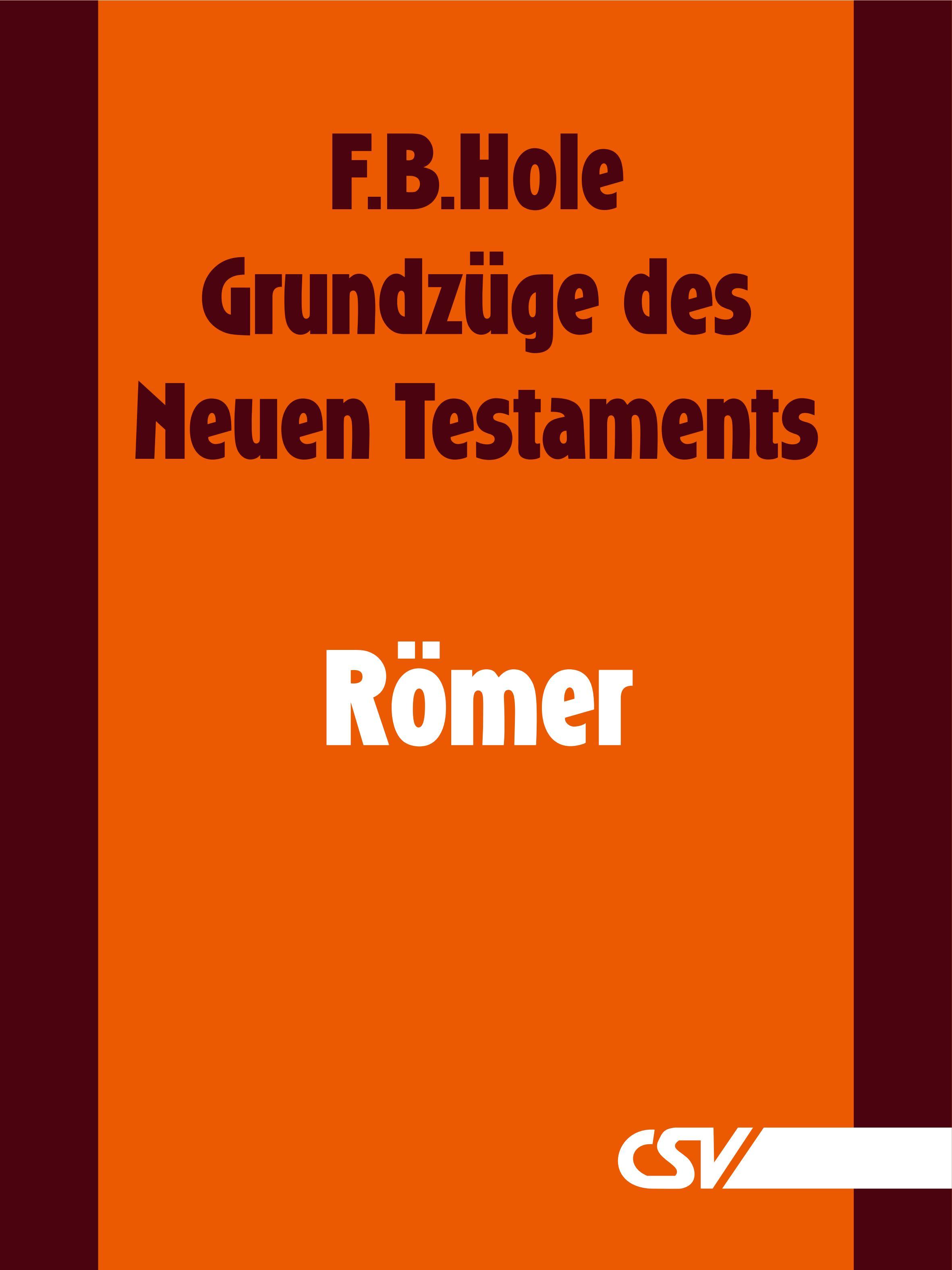 F. B. Hole Grundzüge des Neuen Testaments - Römer f b hole grundzüge des neuen testaments 2 korinther