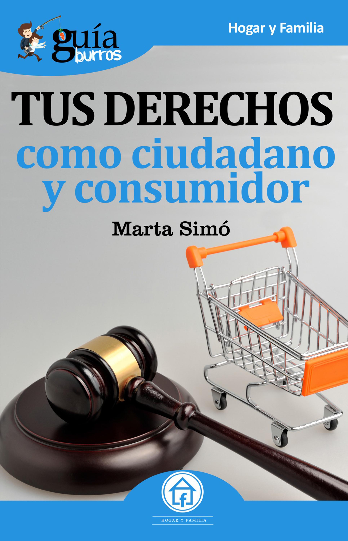 Marta Simo Rodriguez Guíaburros: Tus derechos como ciudadano y consumidor simo matavulj uskok serbian edition
