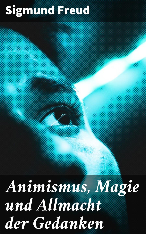animismus magie und allmacht der gedanken