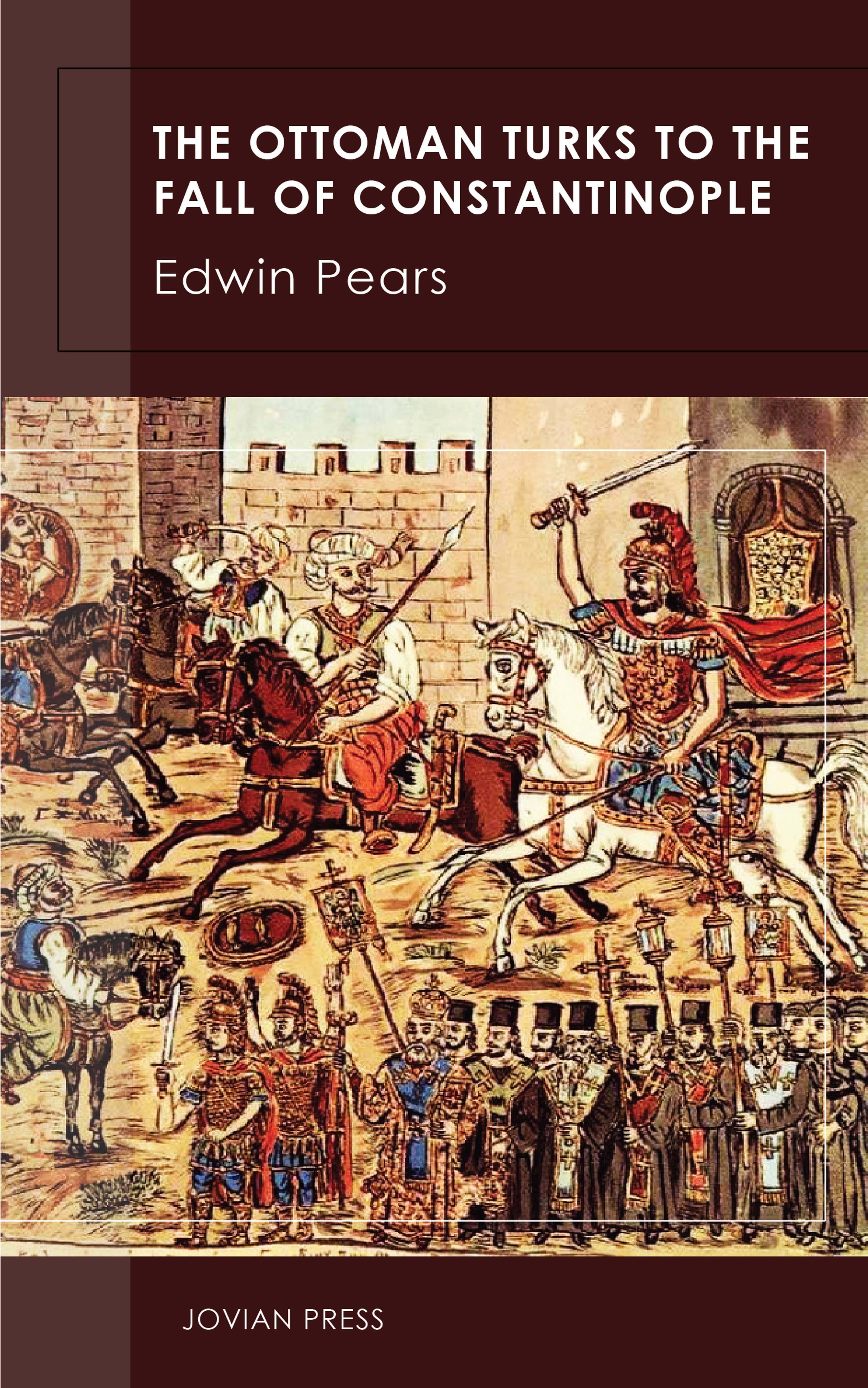 Edwin Pears The Ottoman Turks to the Fall of Constantinople drying of pears
